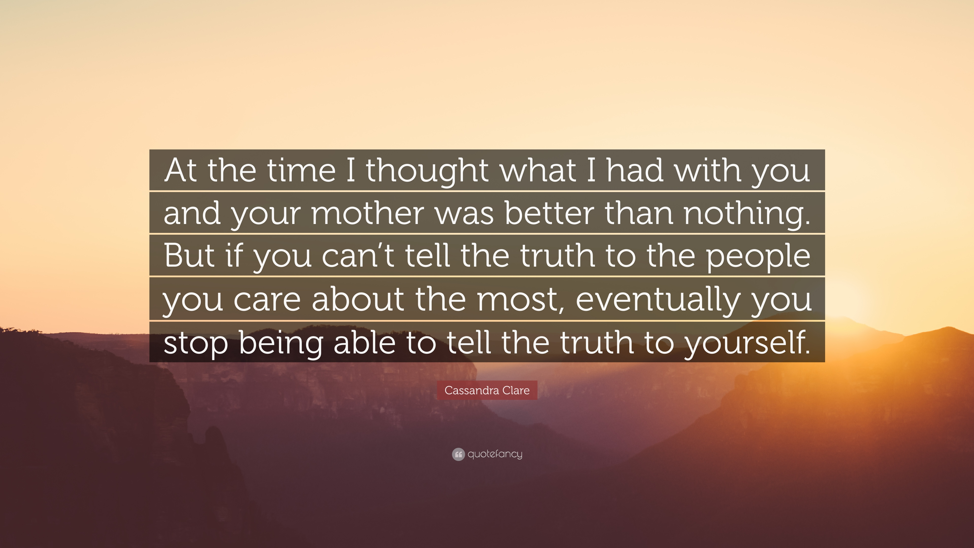 Cassandra Clare Quote At The Time I Thought What I Had With You