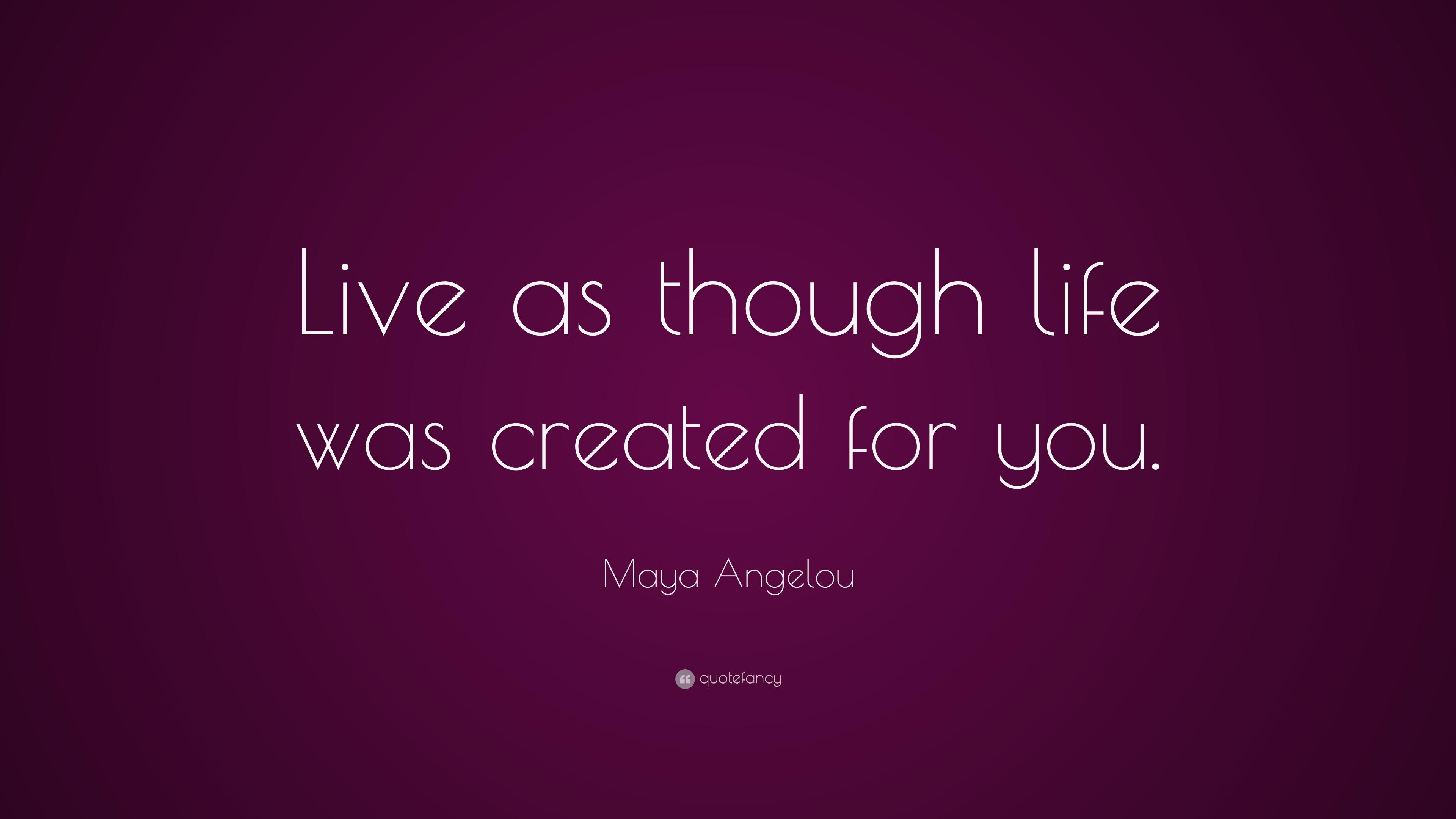 life maya angelou quotes