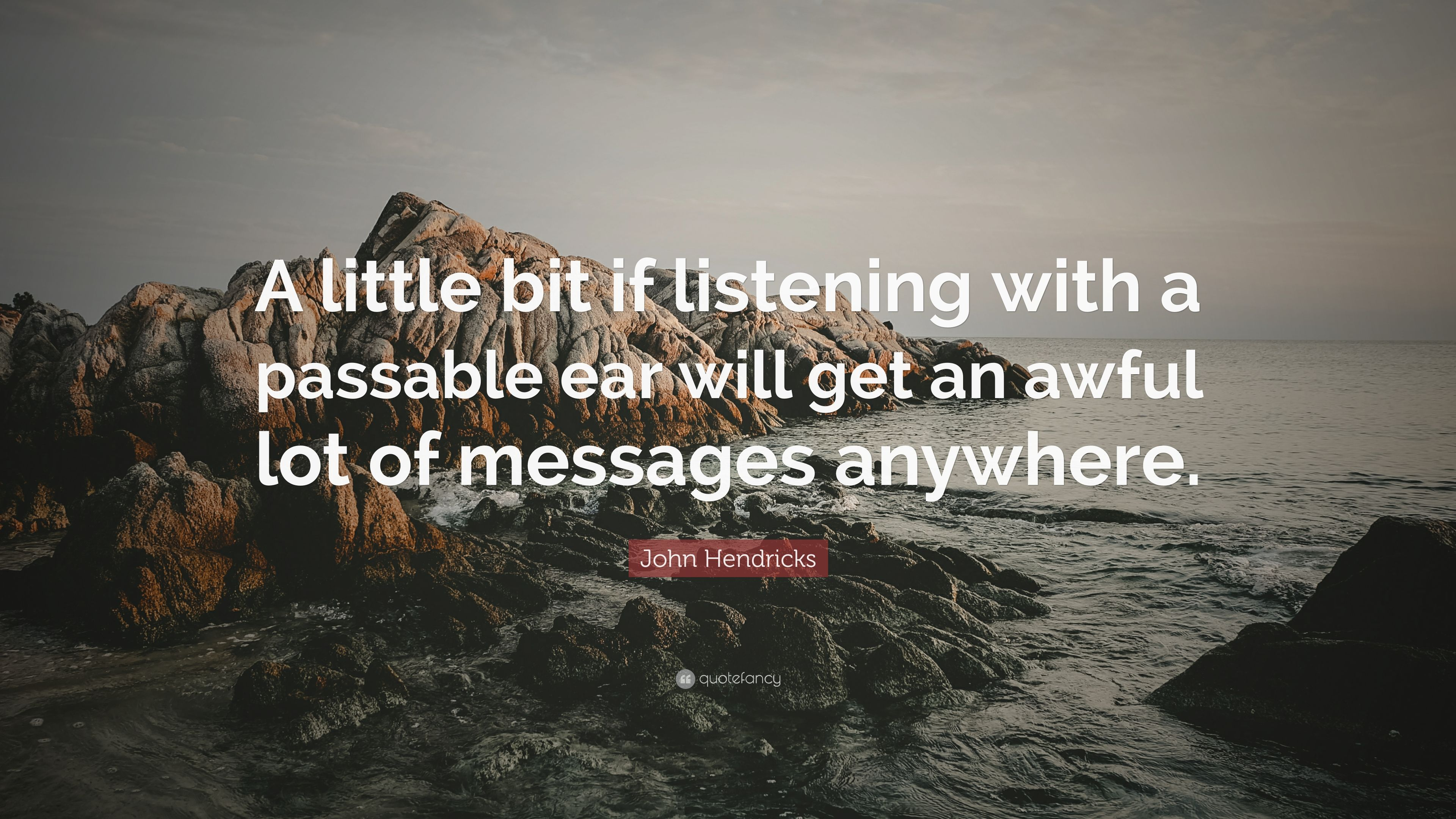 John Hendricks Quote A Little Bit If Listening With Passable Ear Will Get