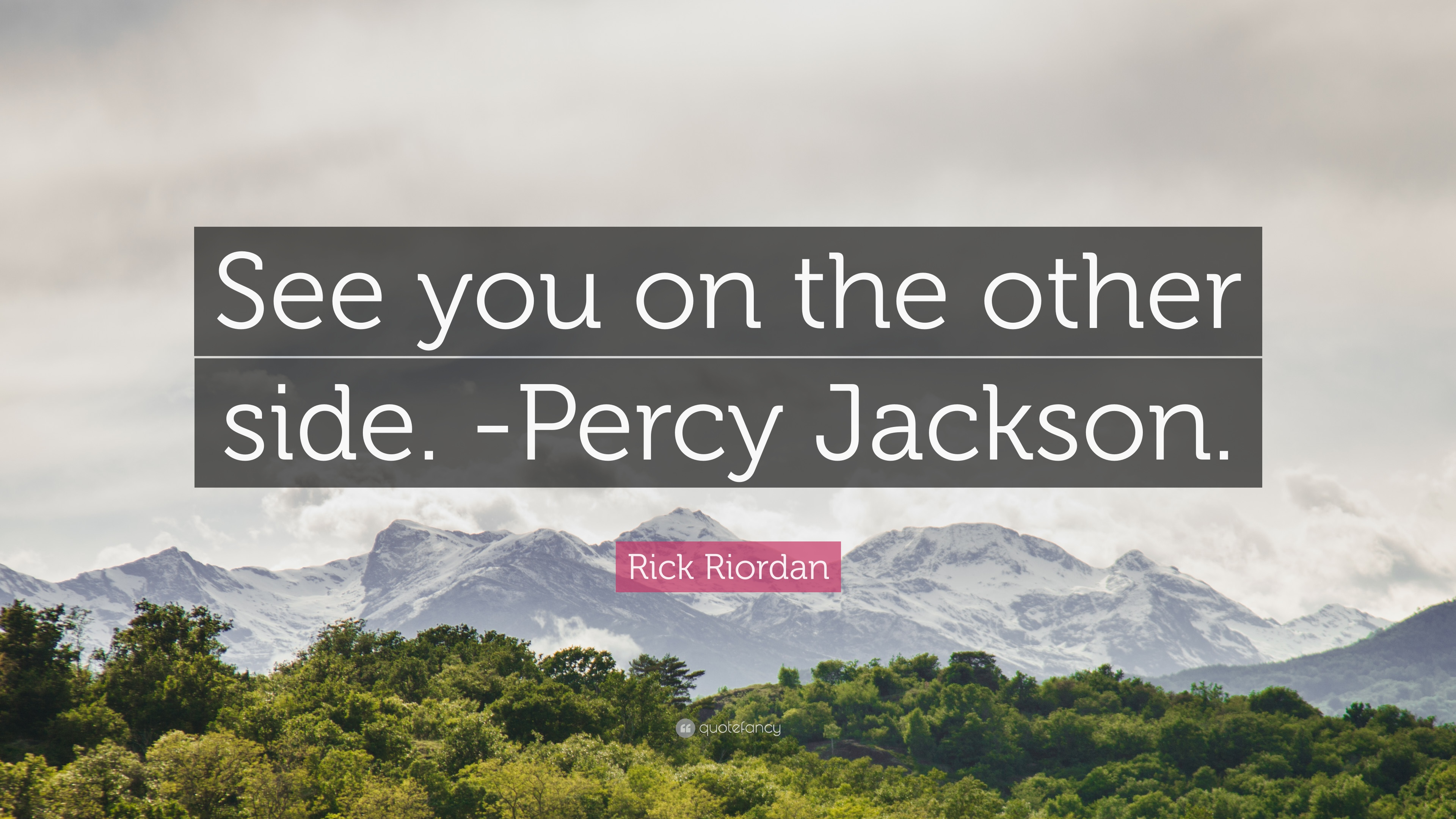 Rick Riordan Quote See You On The Other Side Percy Jackson 6