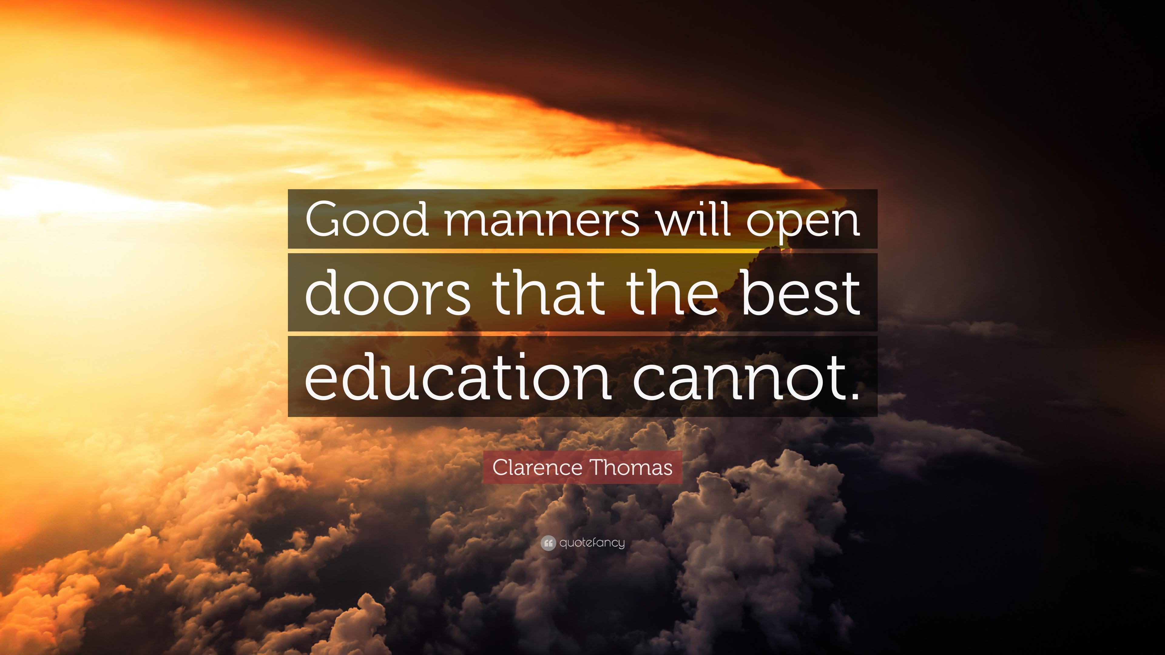"""Clarence Thomas Quote: """"Good Manners Will Open Doors That"""