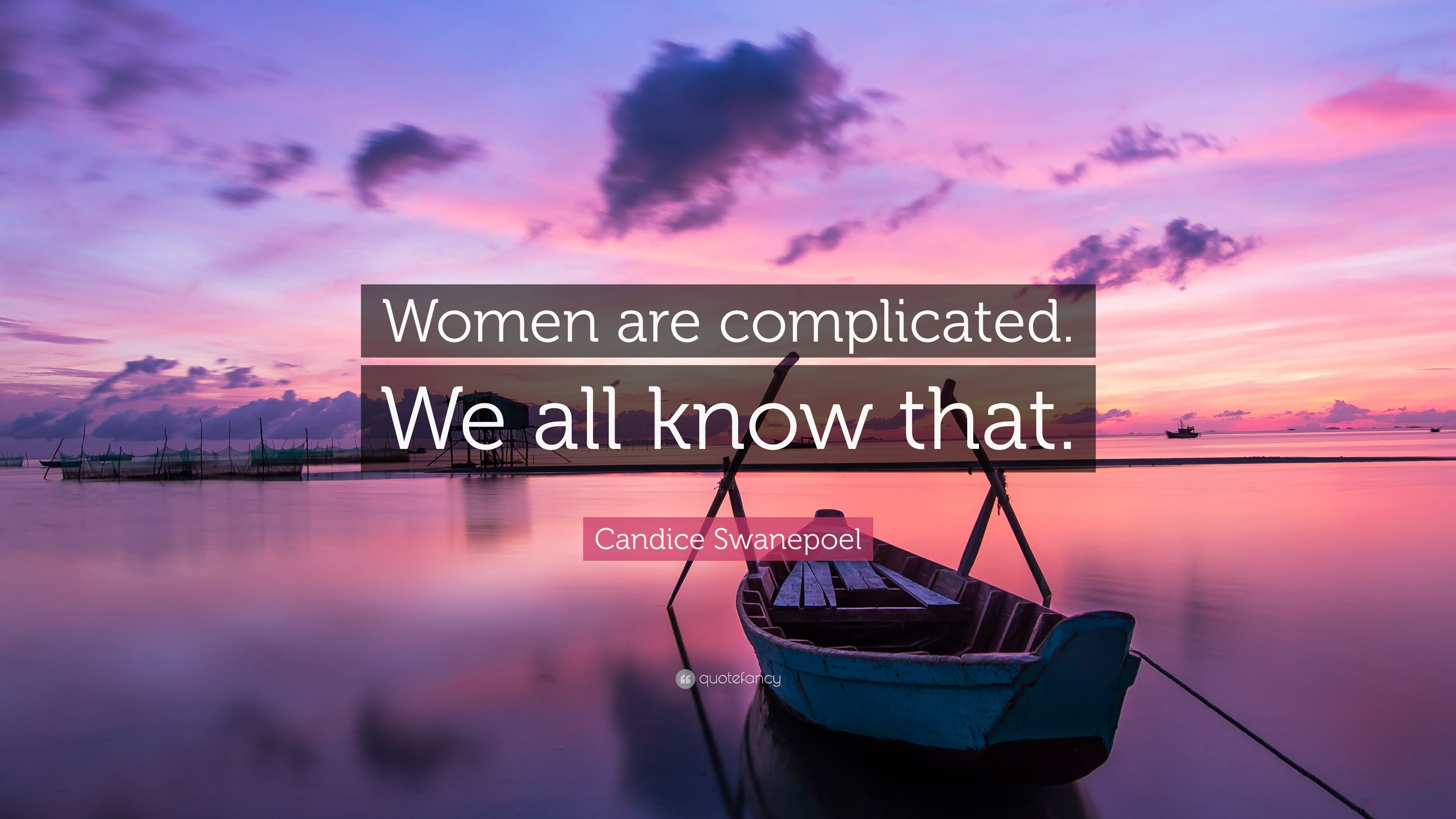 Candice Swanepoel Quote: Women are complicated. We all