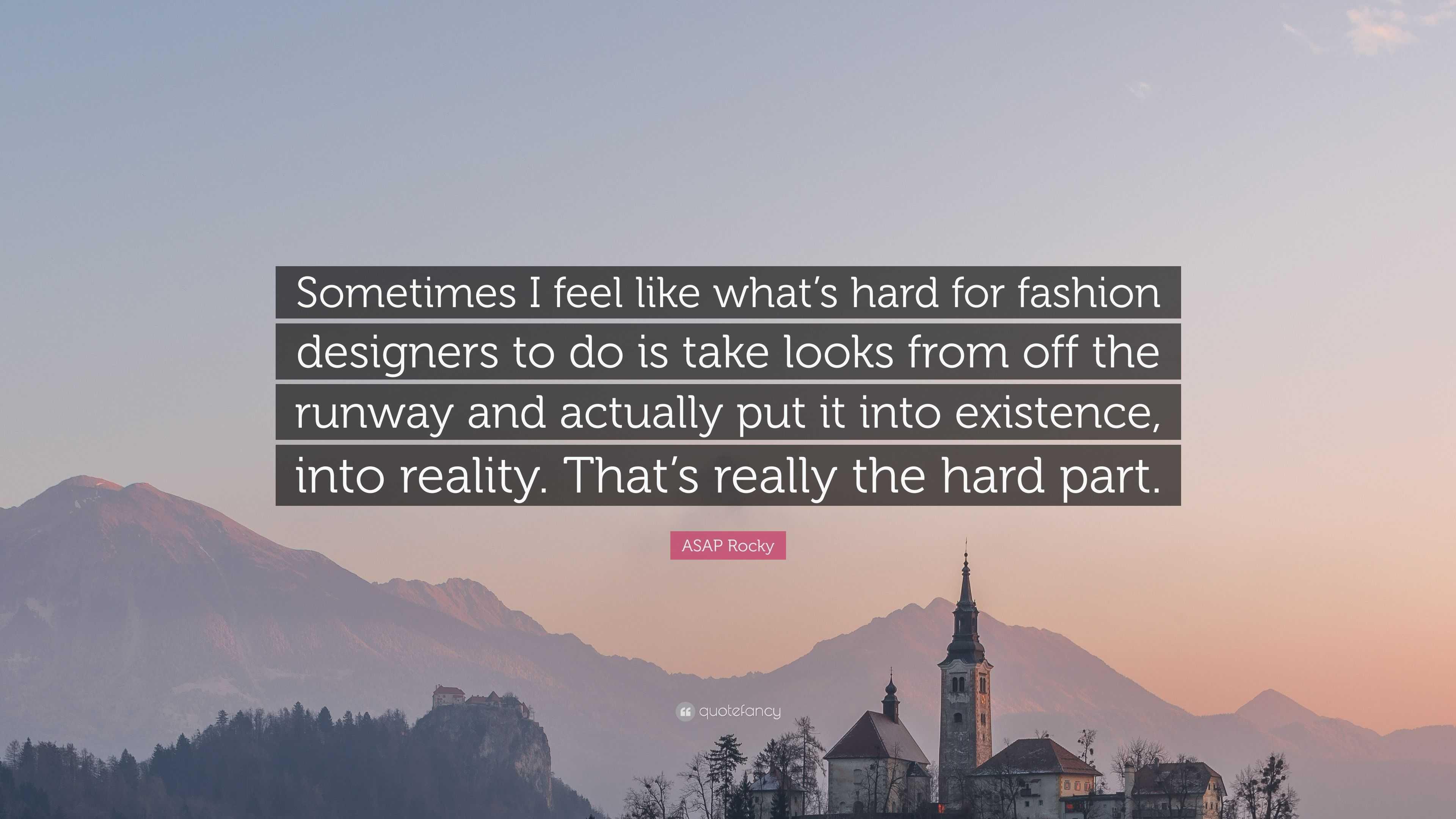 ASAP Rocky Quote: U201cSometimes I Feel Like Whatu0027s Hard For Fashion Designers  To Do