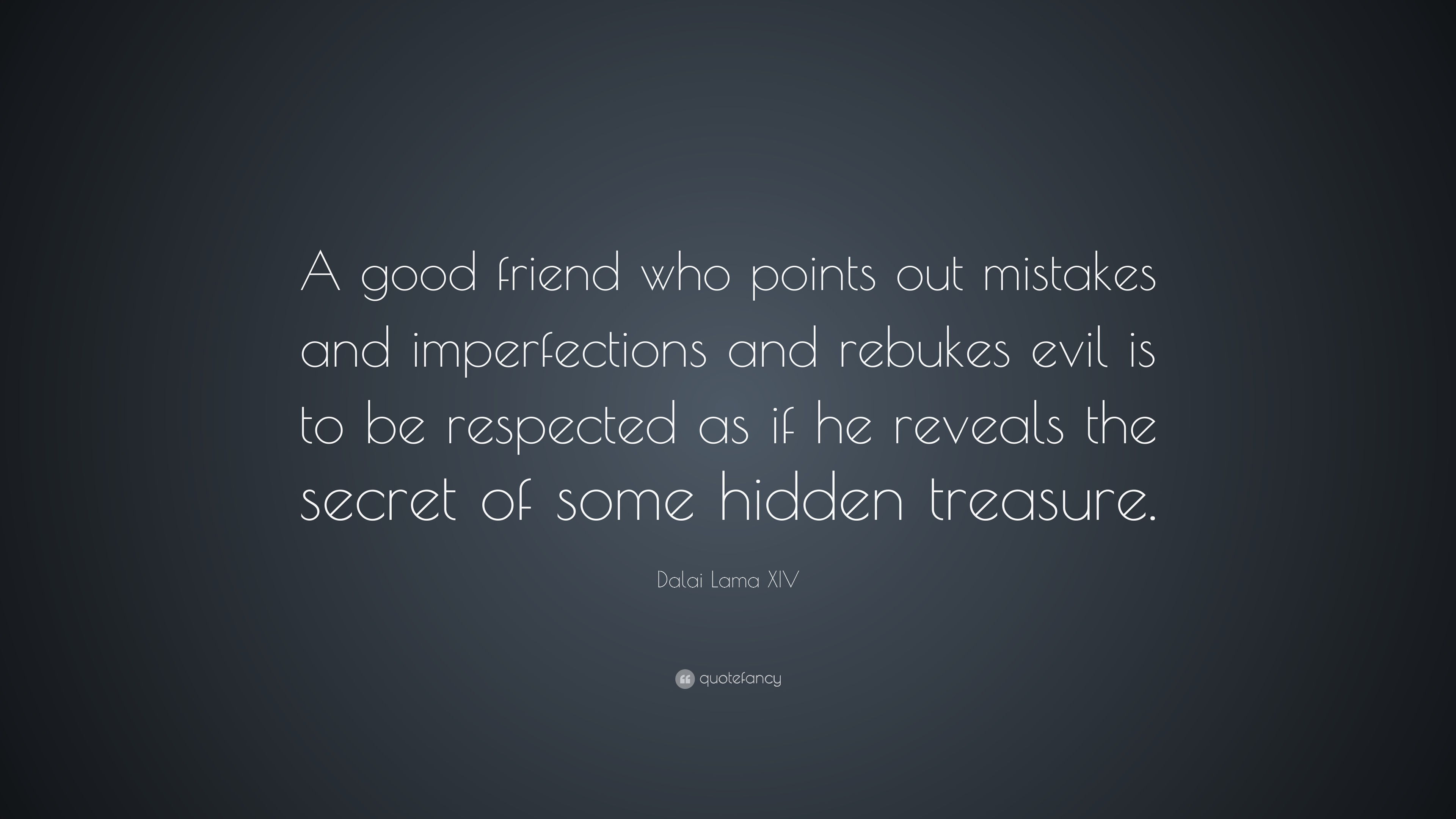 "Good Quote About Friendship Dalai Lama Xiv Quote ""A Good Friend Who Points Out Mistakes And"