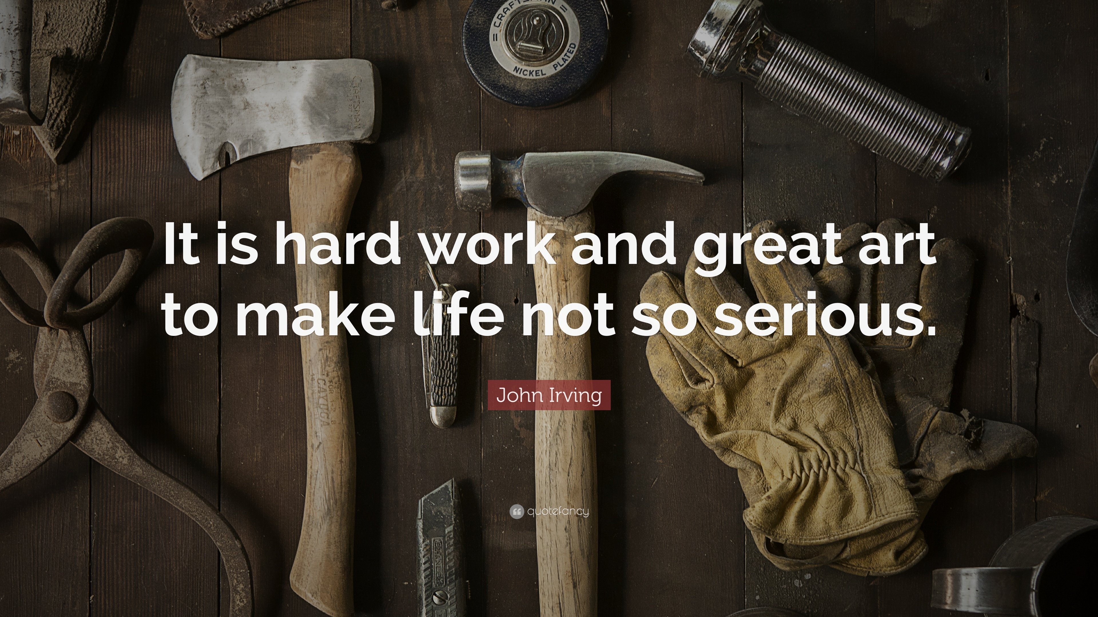 """John Irving Quote: """"It is hard work and great art to make ..."""