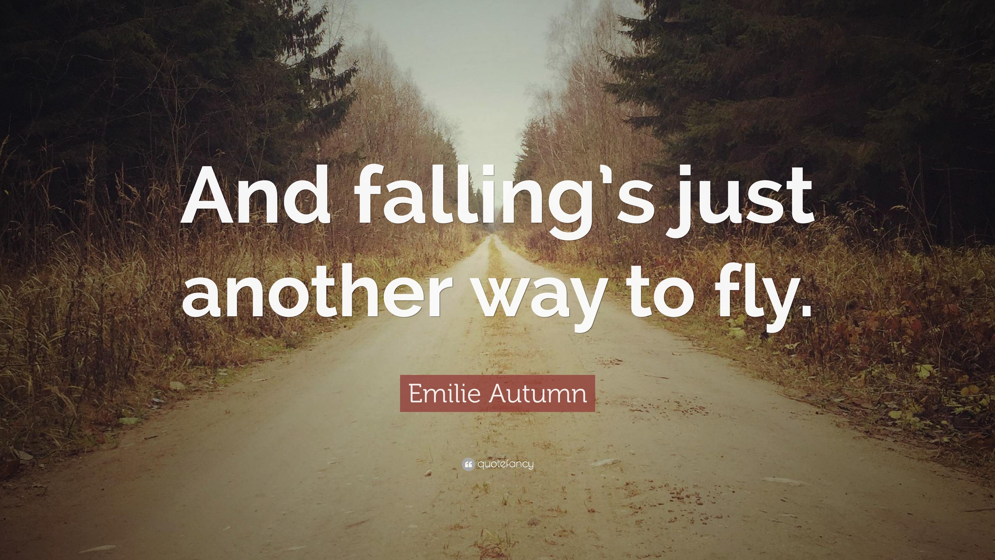 6 Wallpapers. Emilie Autumn Quote: U201cAnd Fallingu0027s ...