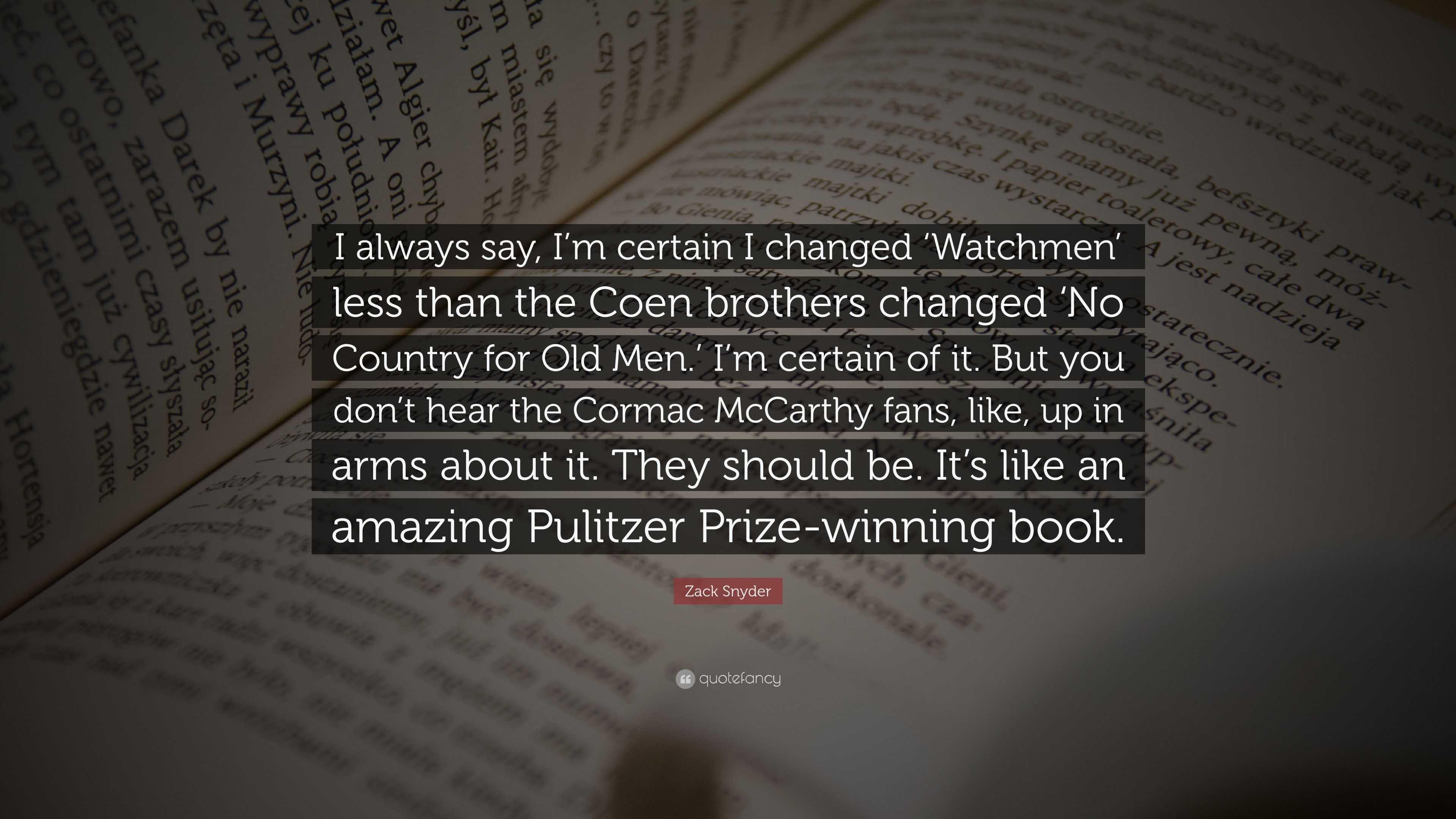 Zack Snyder Quote I Always Say I M Certain I Changed Watchmen