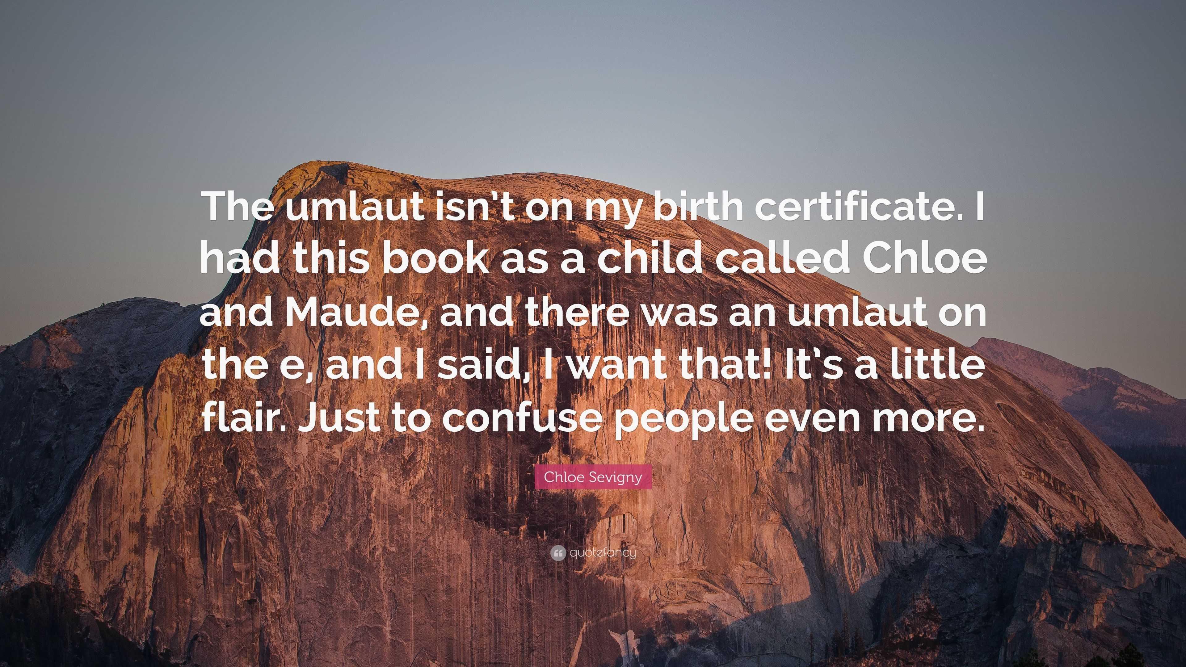 Chloe sevigny quote the umlaut isnt on my birth certificate i chloe sevigny quote the umlaut isnt on my birth certificate i aiddatafo Gallery