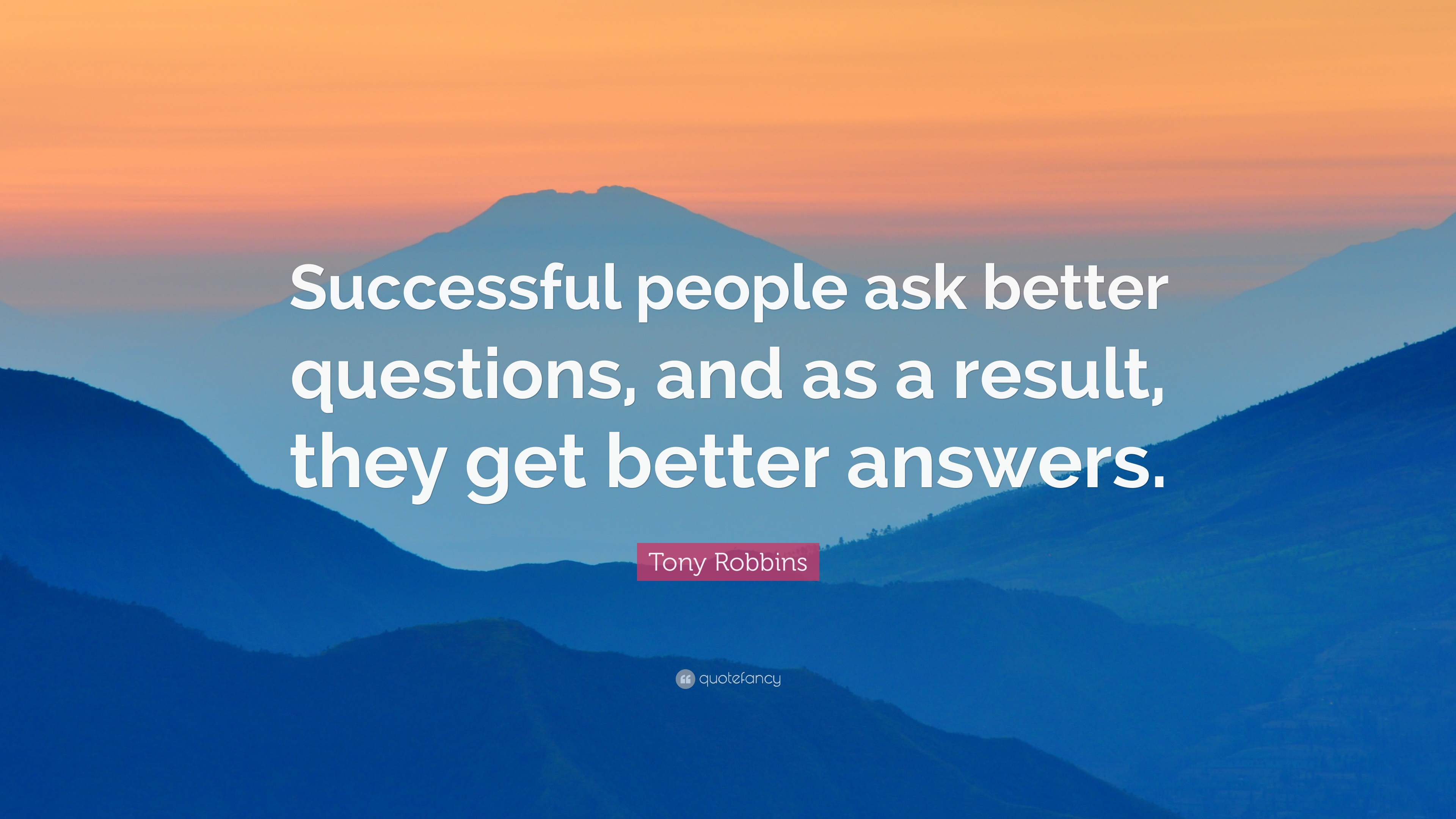tony robbins quote successful people ask better questions and tony robbins quote successful people ask better questions and as a result
