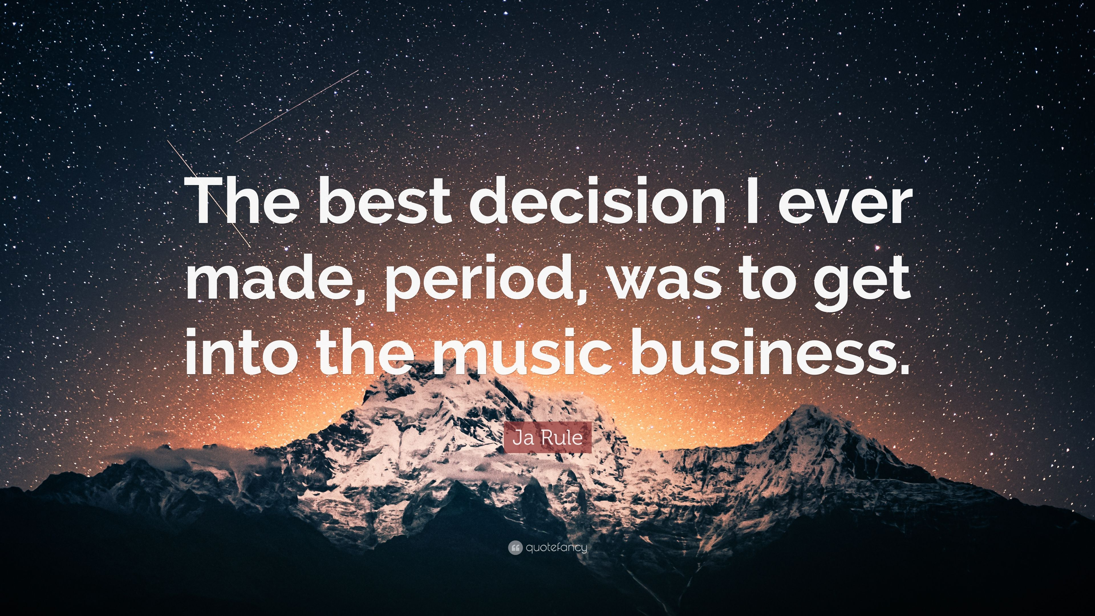 """Ja Rule Love Quotes Best ja rule quote: """"the best decision i ever made, period, was to get"""