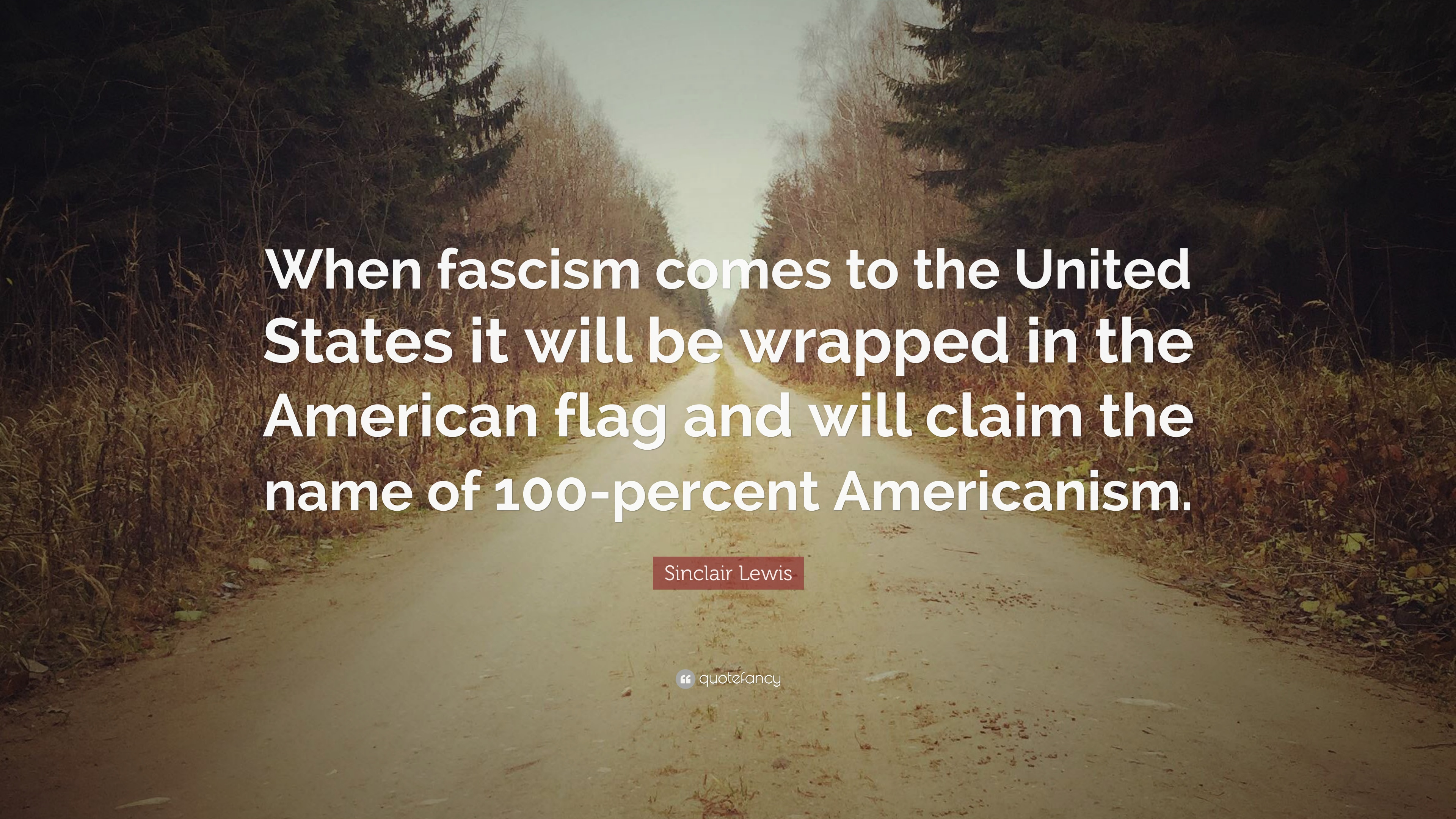 """100 Americanism sinclair lewis quote: """"when fascism comes to the united"""