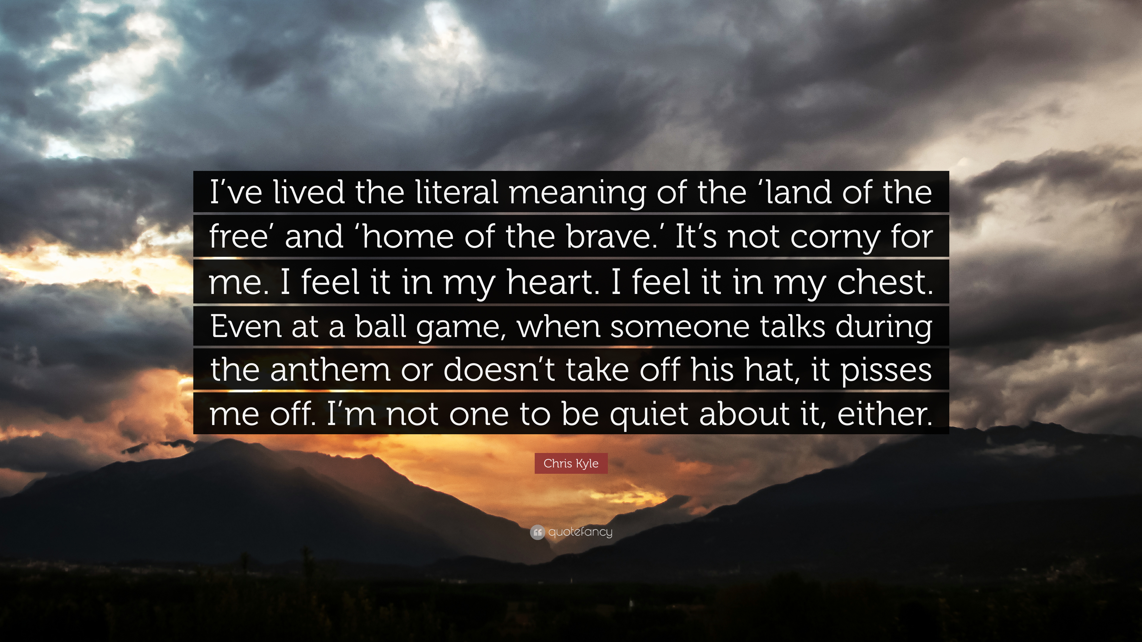 Chris Kyle Quote Ive Lived The Literal Meaning Of The Land Of