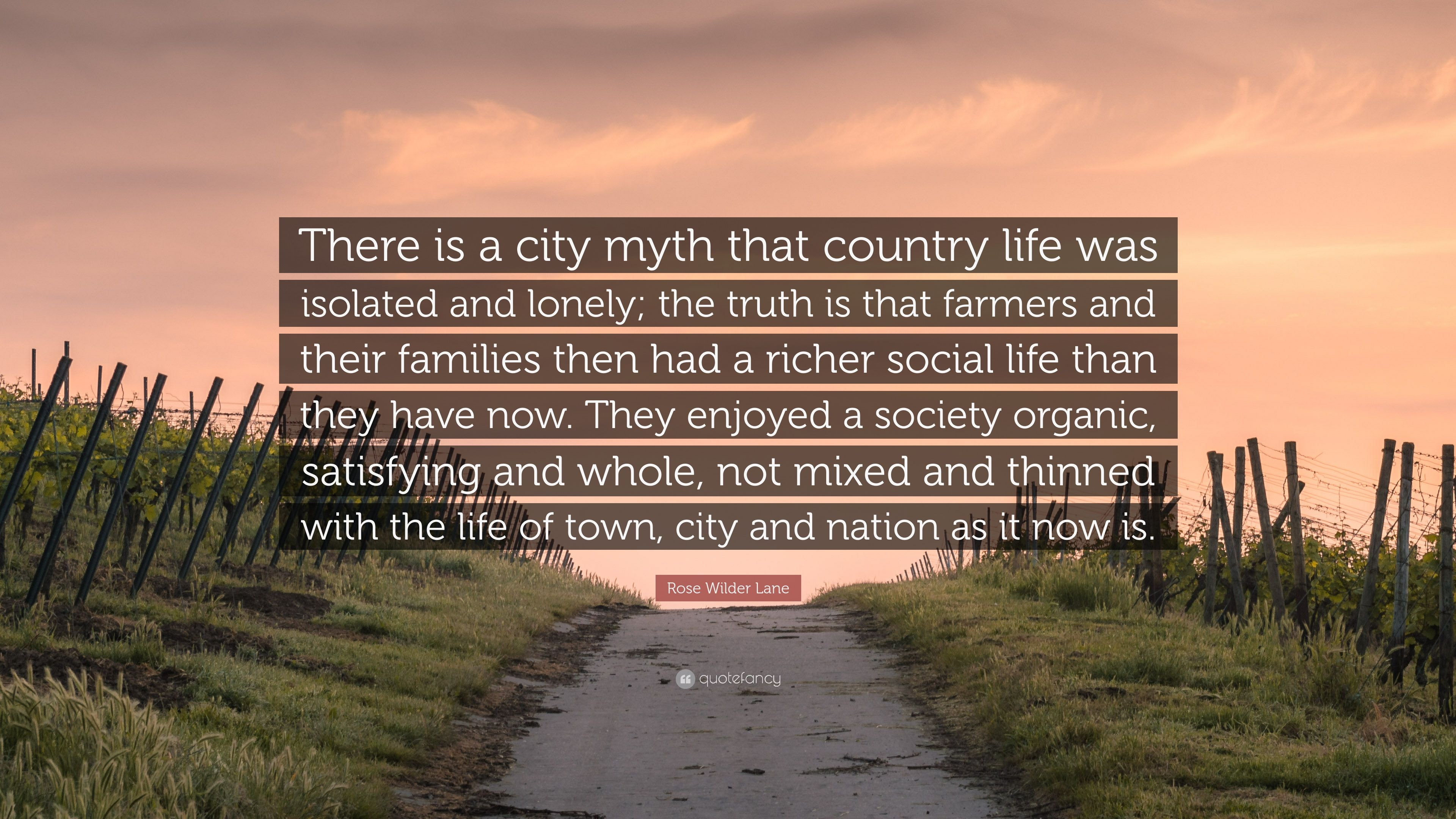 """Rose Wilder Lane Quote: """"There is a city myth that country ..."""
