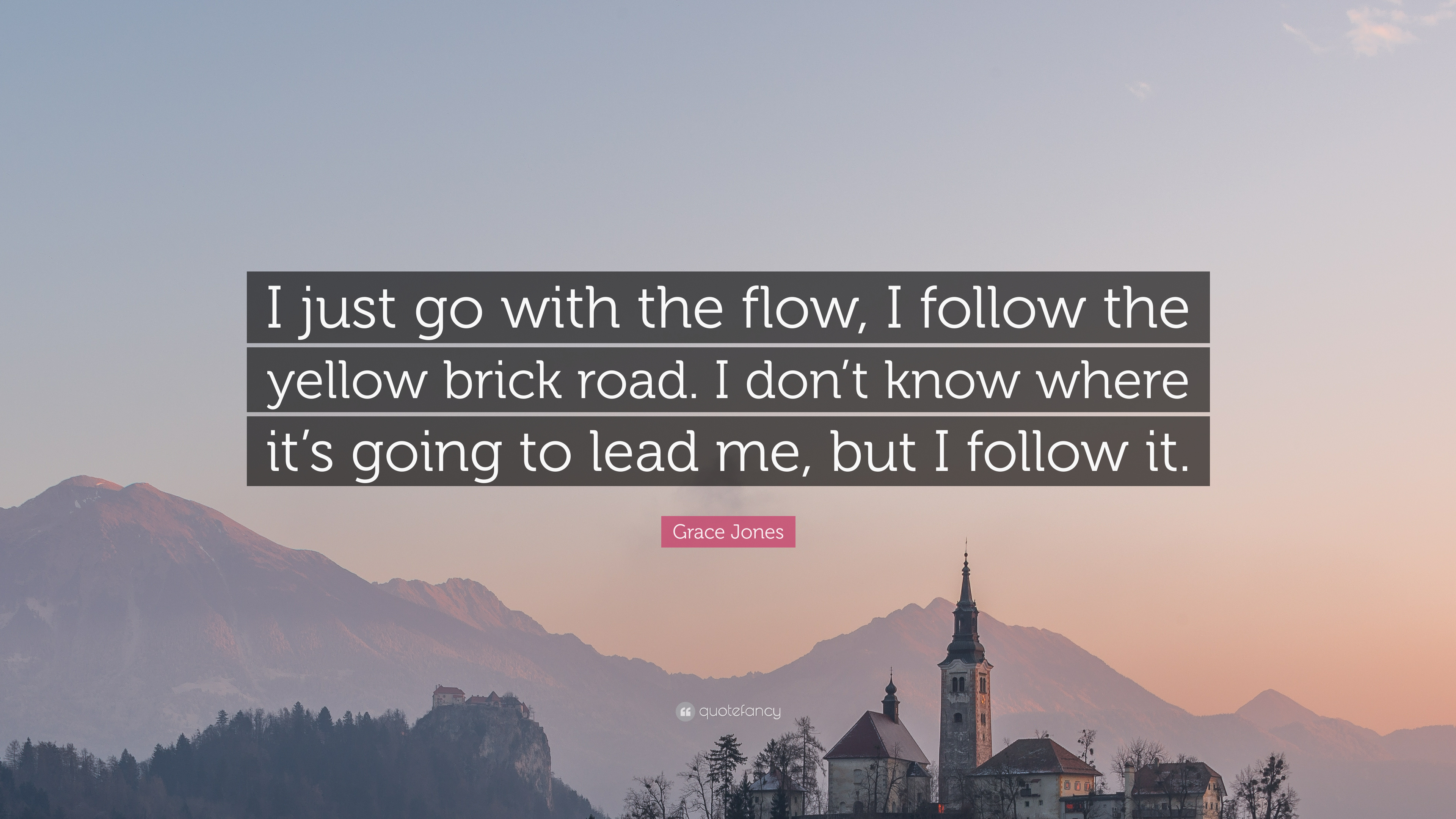 "Go With The Flow Quotes Grace Jones Quote ""I Just Go With The Flow I Follow The Yellow"