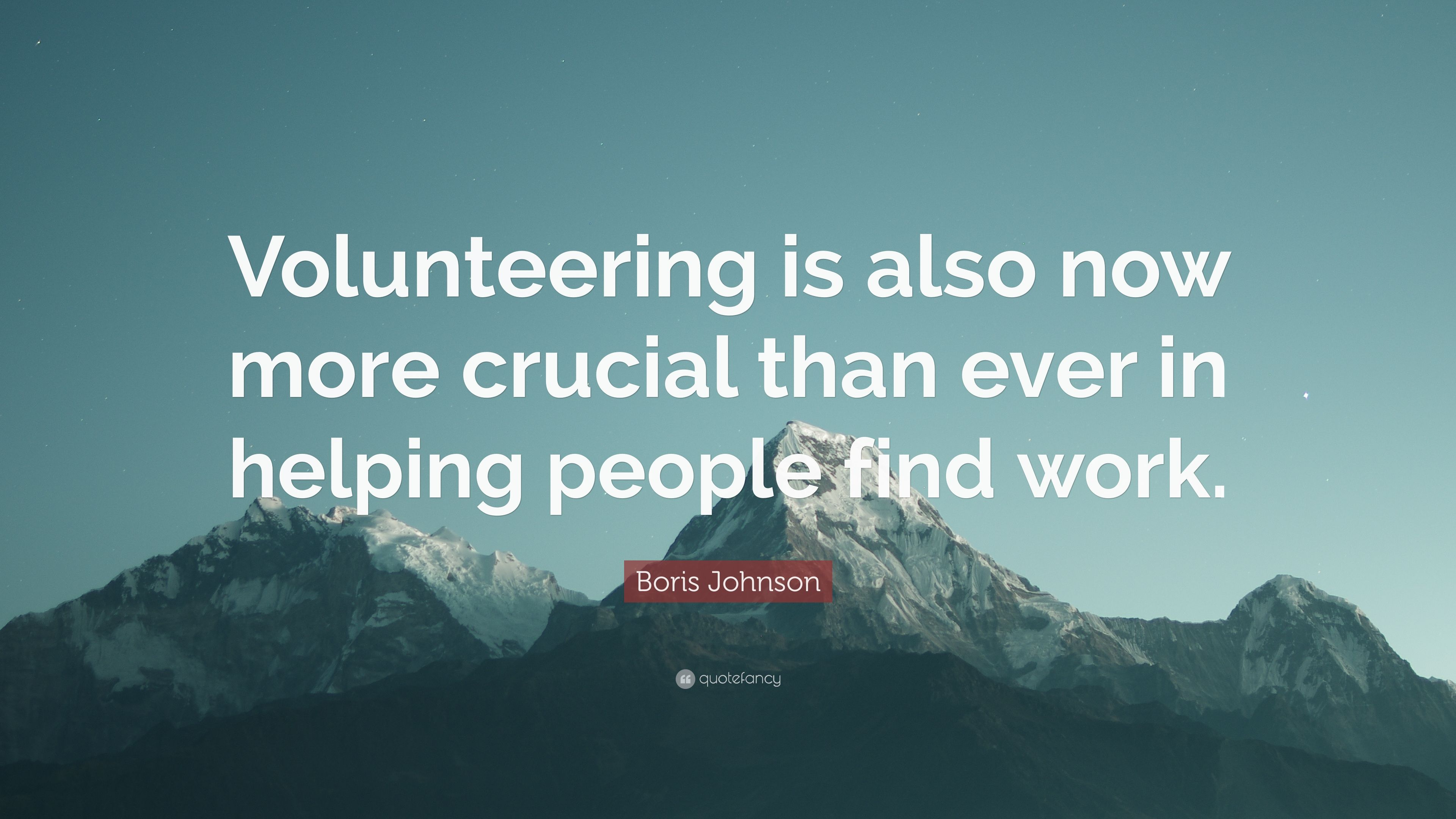"""Quote About Volunteering Boris Johnson Quote """"Volunteering Is Also Now More Crucial Than"""