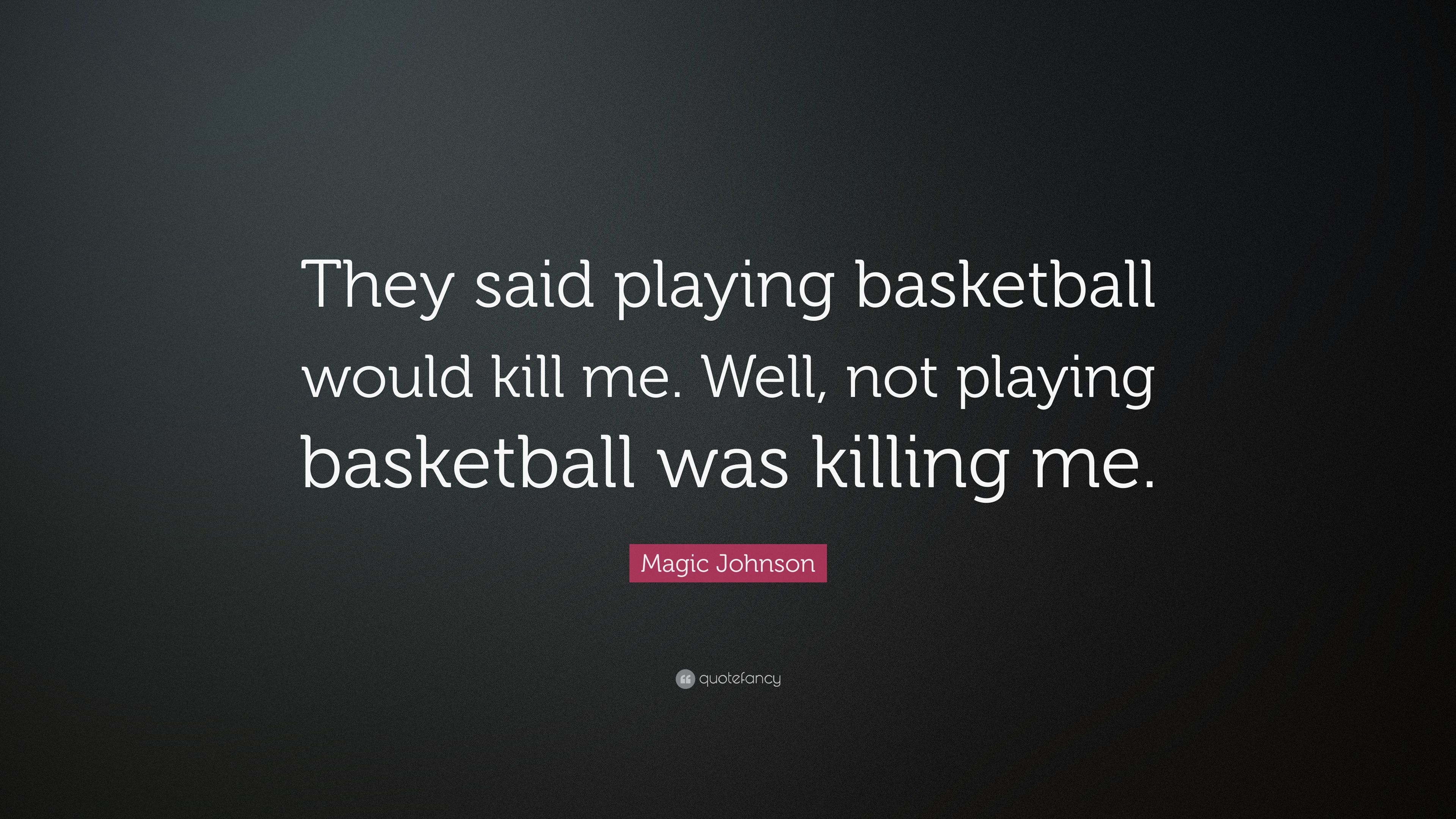"""Magic Johnson Quote: """"They said playing basketball would ..."""