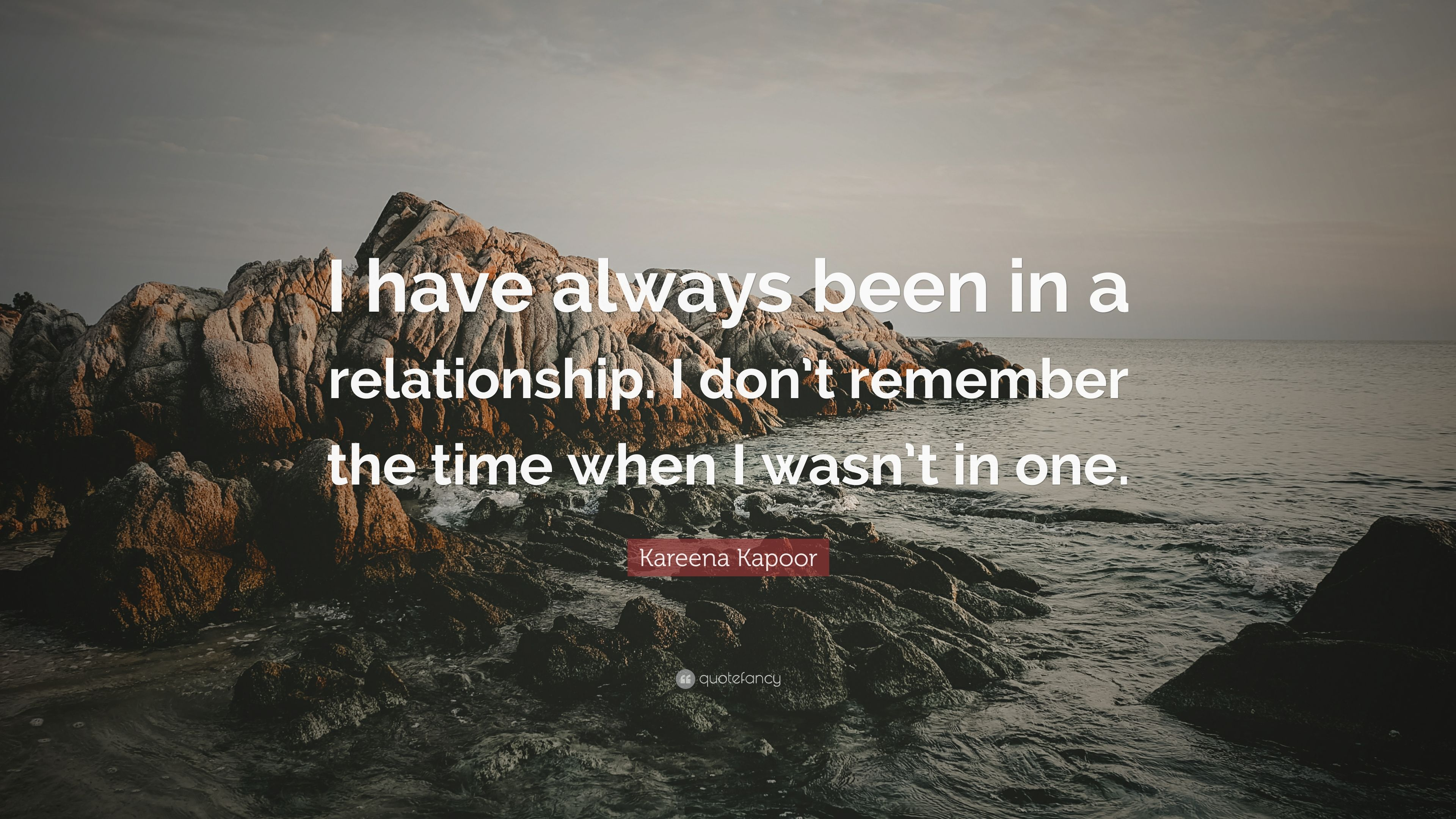 always been in a relationship
