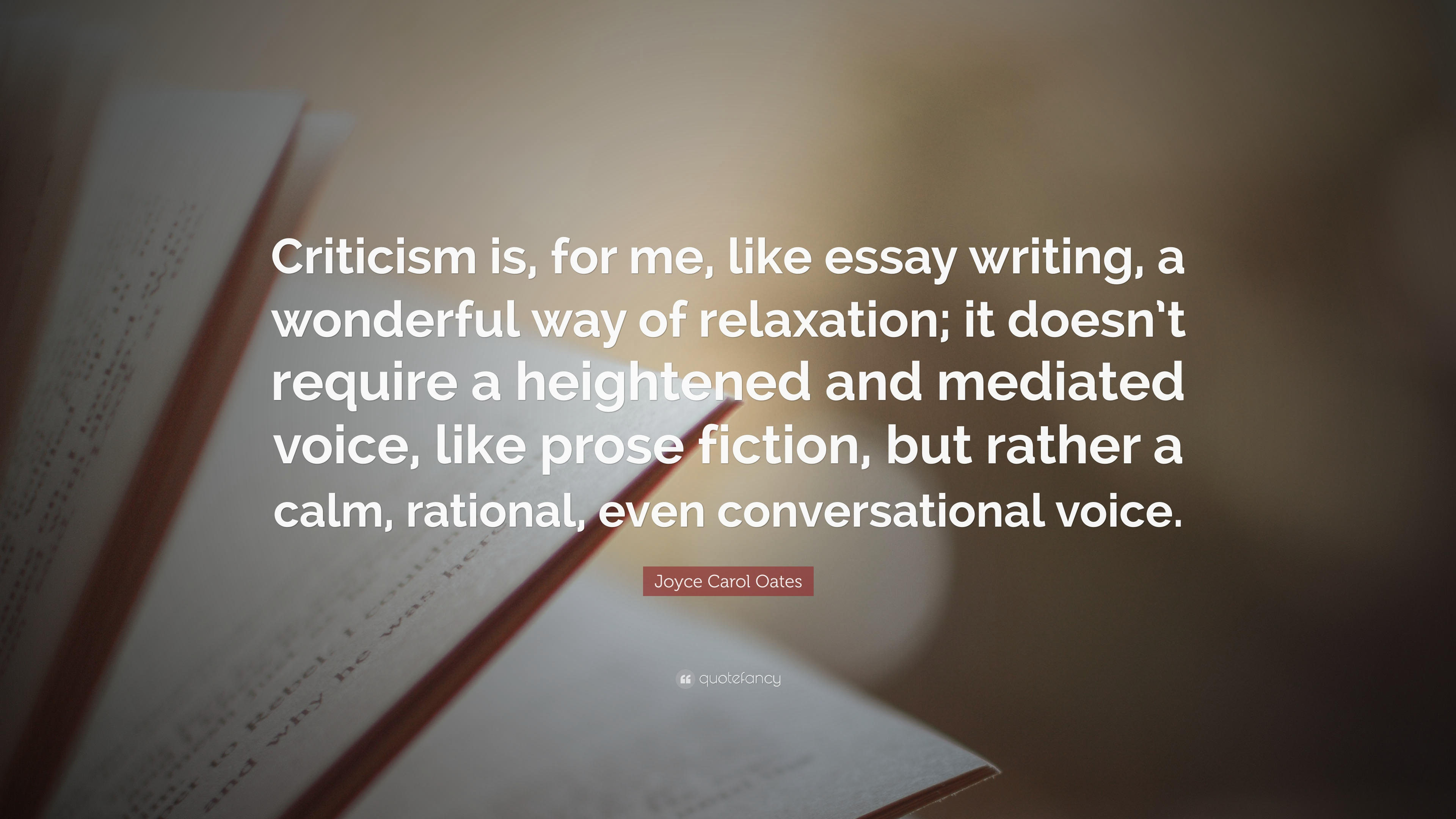 High School Essays Samples Joyce Carol Oates Quote Criticism Is For Me Like Essay Writing Examples Of A Thesis Statement For A Narrative Essay also Compare And Contrast Essay On High School And College Joyce Carol Oates Quote Criticism Is For Me Like Essay Writing  Thesis For Compare Contrast Essay