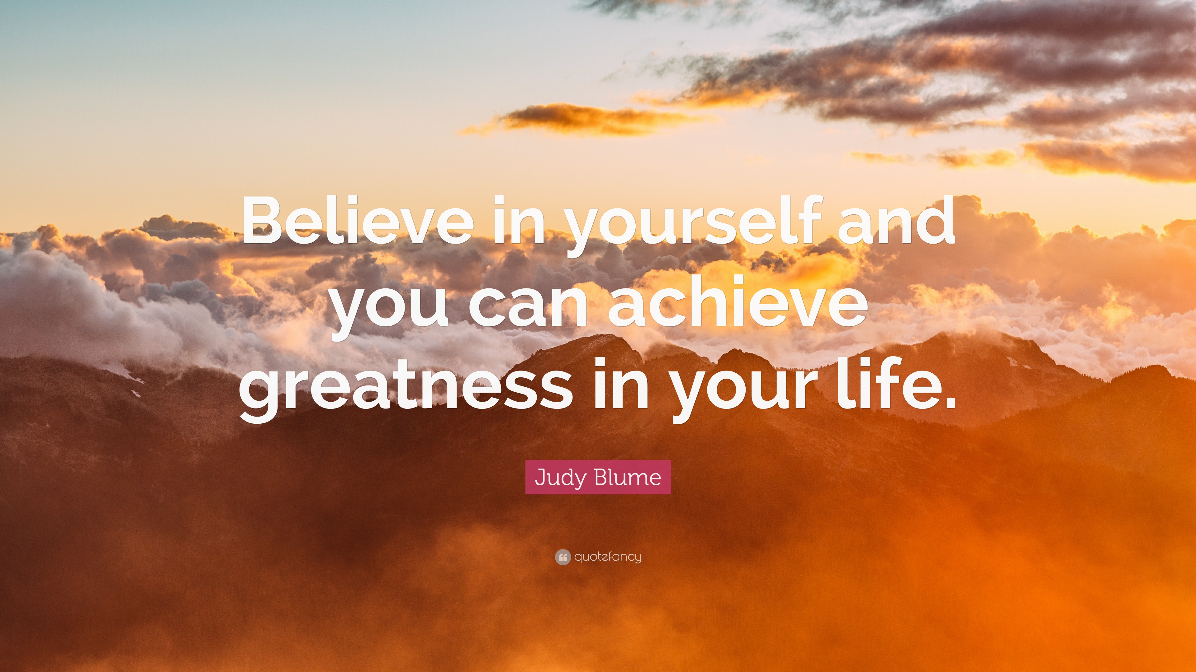 Judy Blume Quote Believe In Yourself And You Can Achieve Greatness