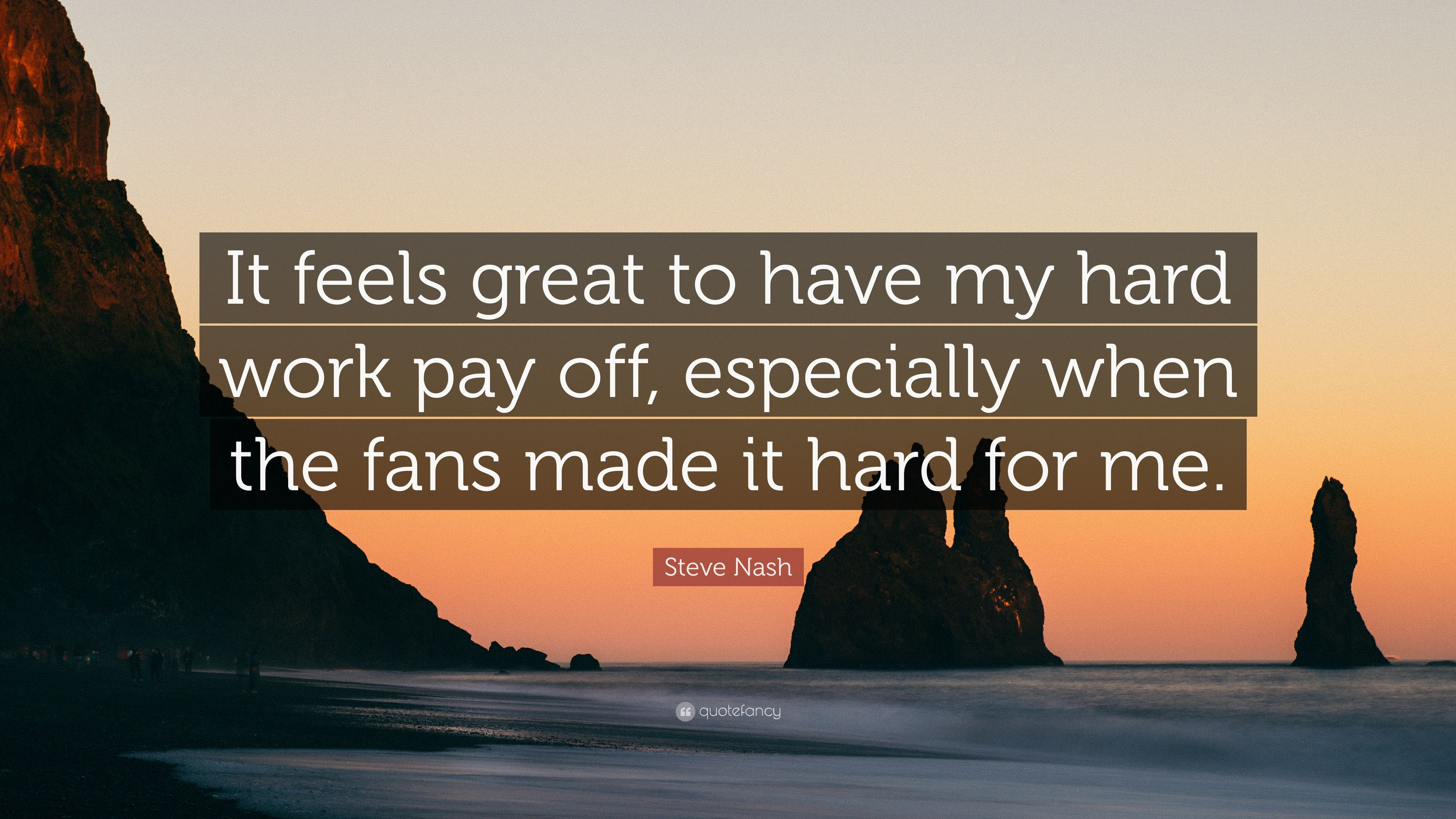 Steve Nash Quote It Feels Great To Have My Hard Work Pay Off