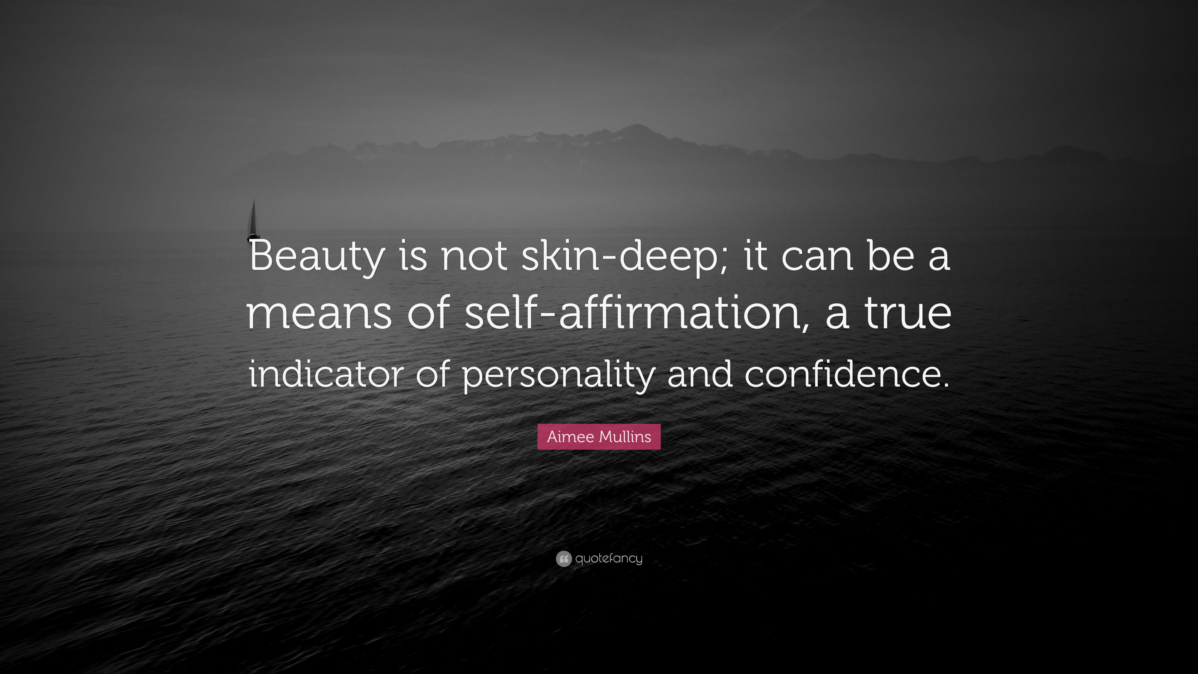 Aimee Mullins Quote Beauty Is Not Skin Deep It Can Be A Means Of