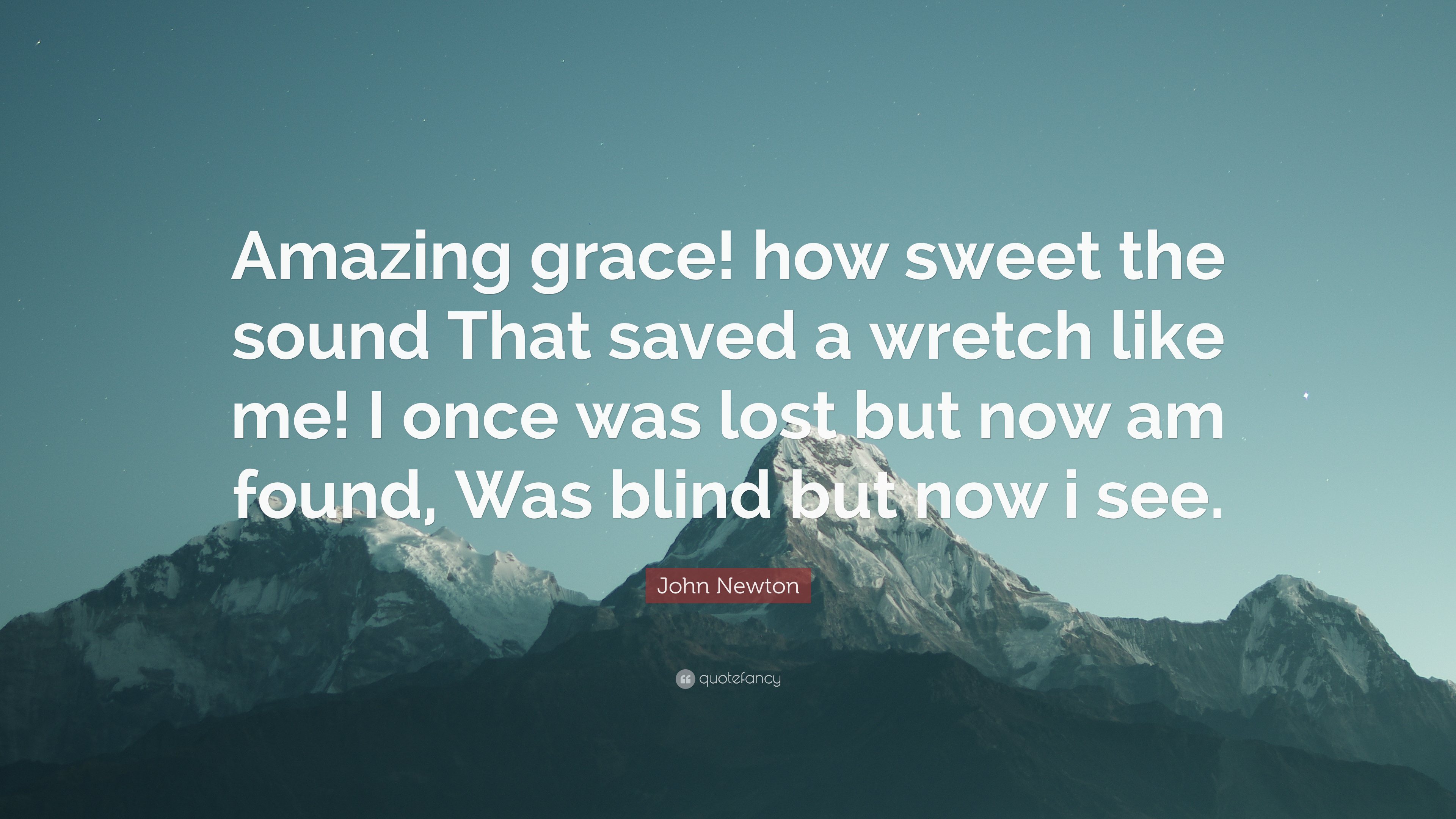 John Newton Quote Amazing Grace How Sweet The Sound That Saved A