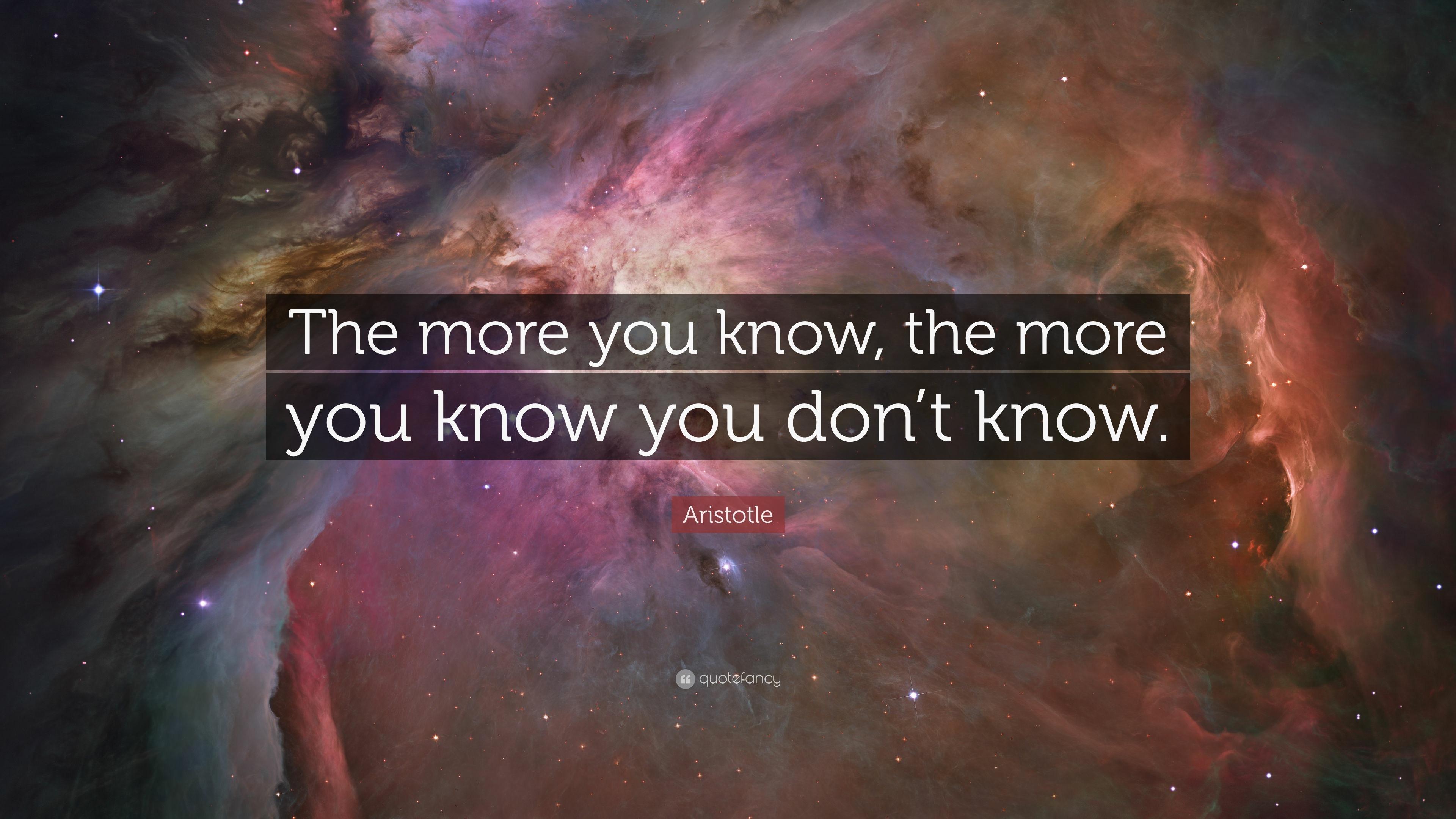 """25 Best Aristotle Quotes On Pinterest: Aristotle Quote: """"The More You Know, The More You Know You"""