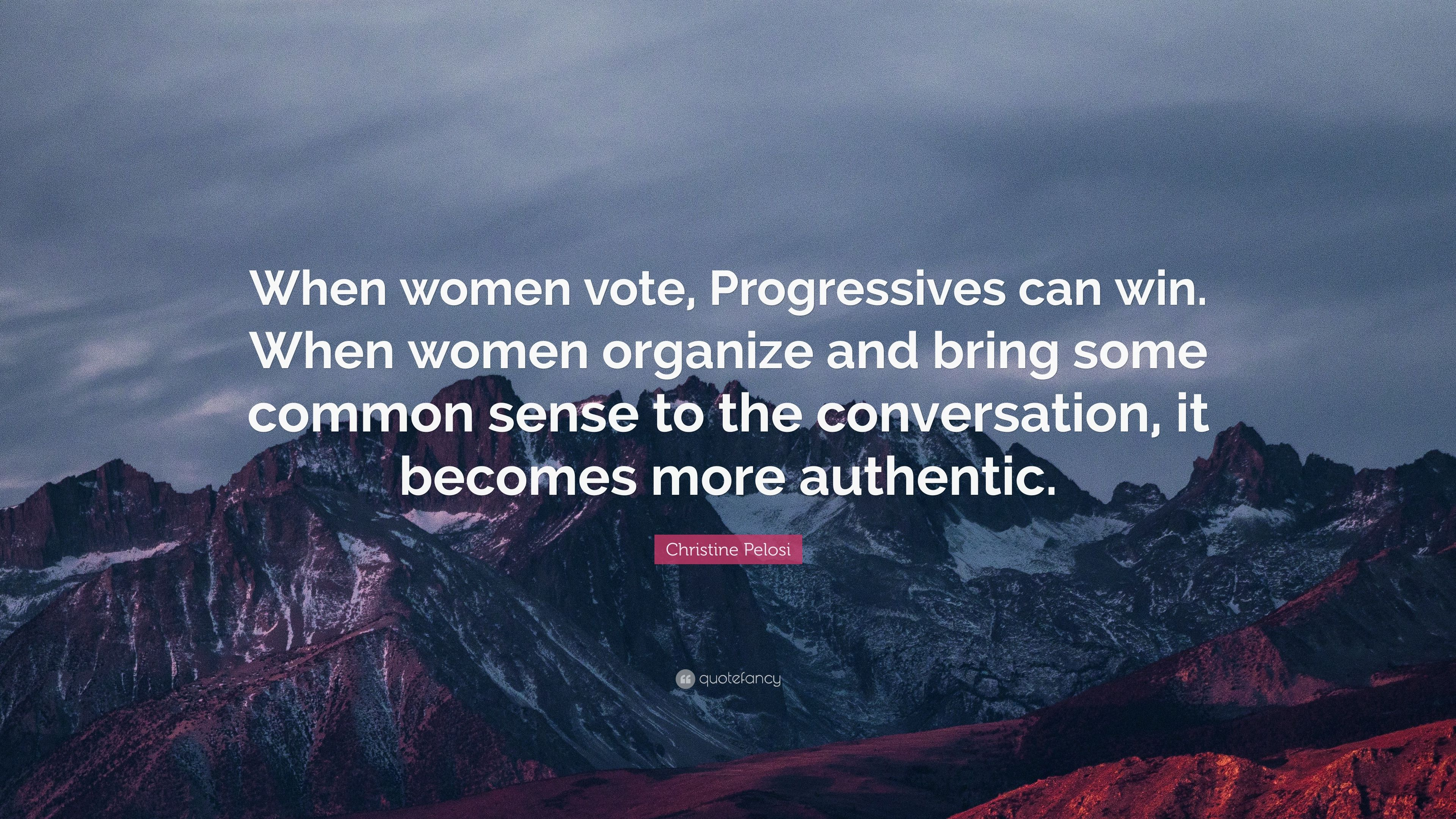 "Bring It On In It To Win It Quotes: Christine Pelosi Quote: ""When Women Vote, Progressives Can"