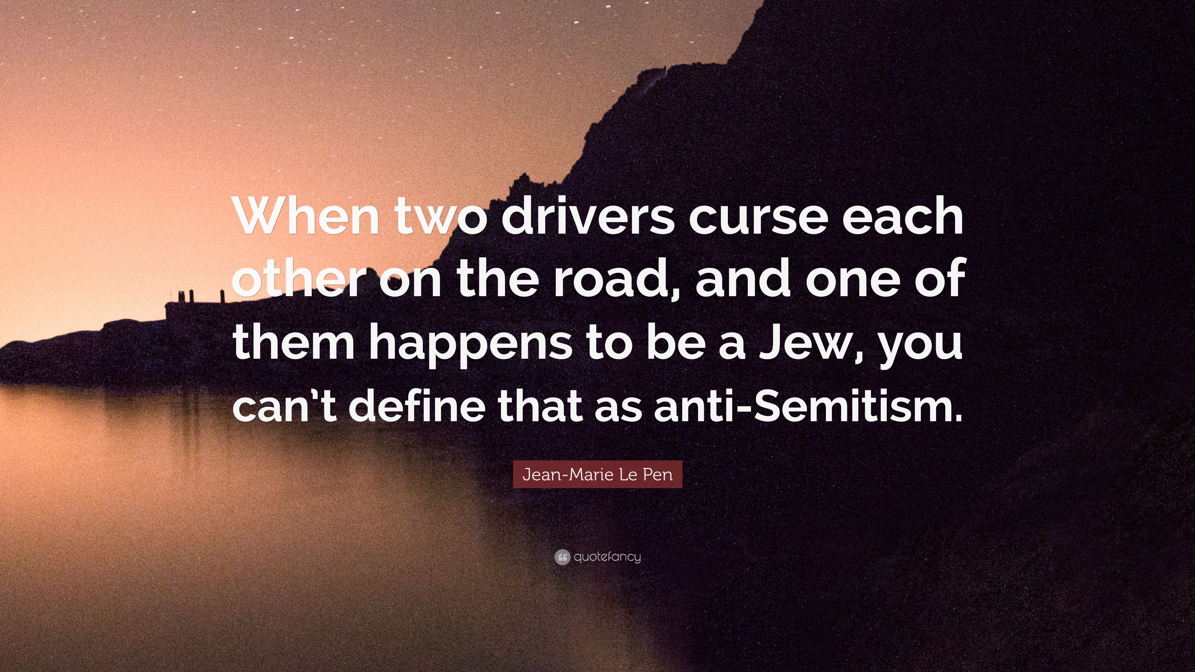 Jean Marie Le Pen Quote When Two Drivers Curse Each Other On The