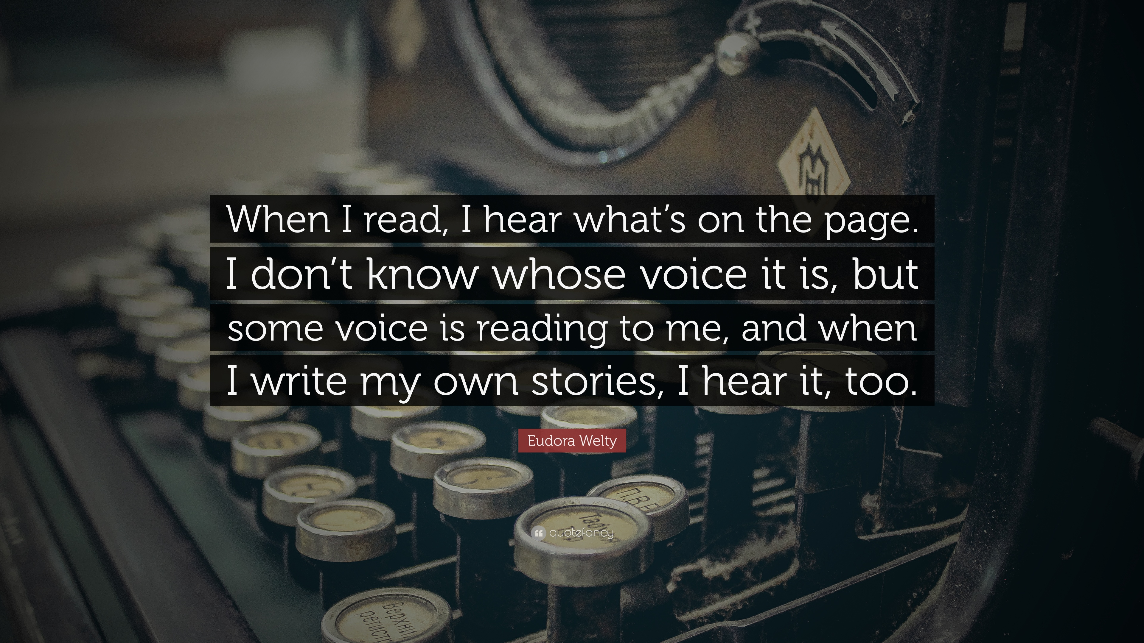 """Eudora Welty Quote: """"When I read, I hear what's on the page"""