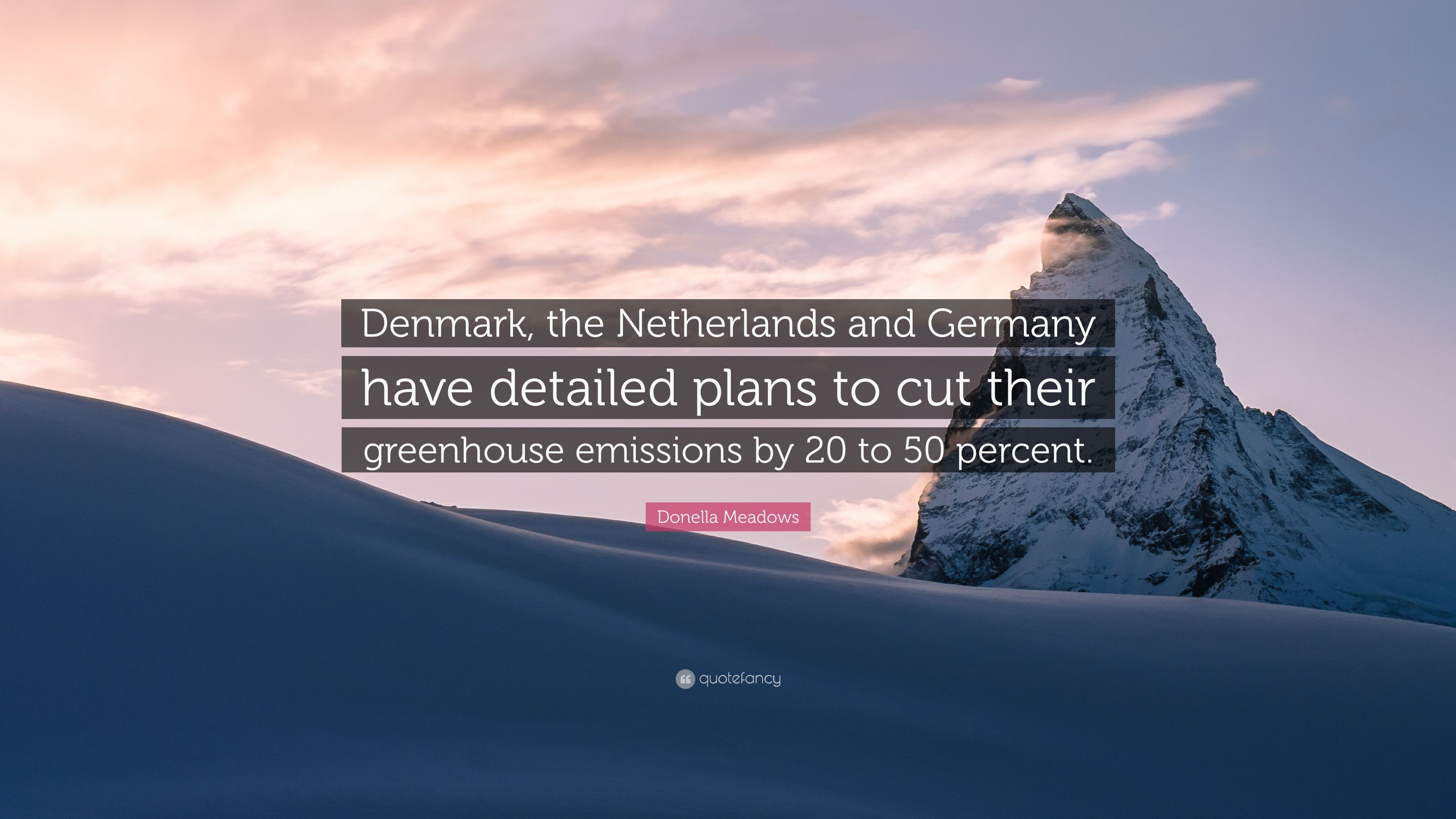 Donella Meadows Quote Denmark The Netherlands And Germany Have Images, Photos, Reviews