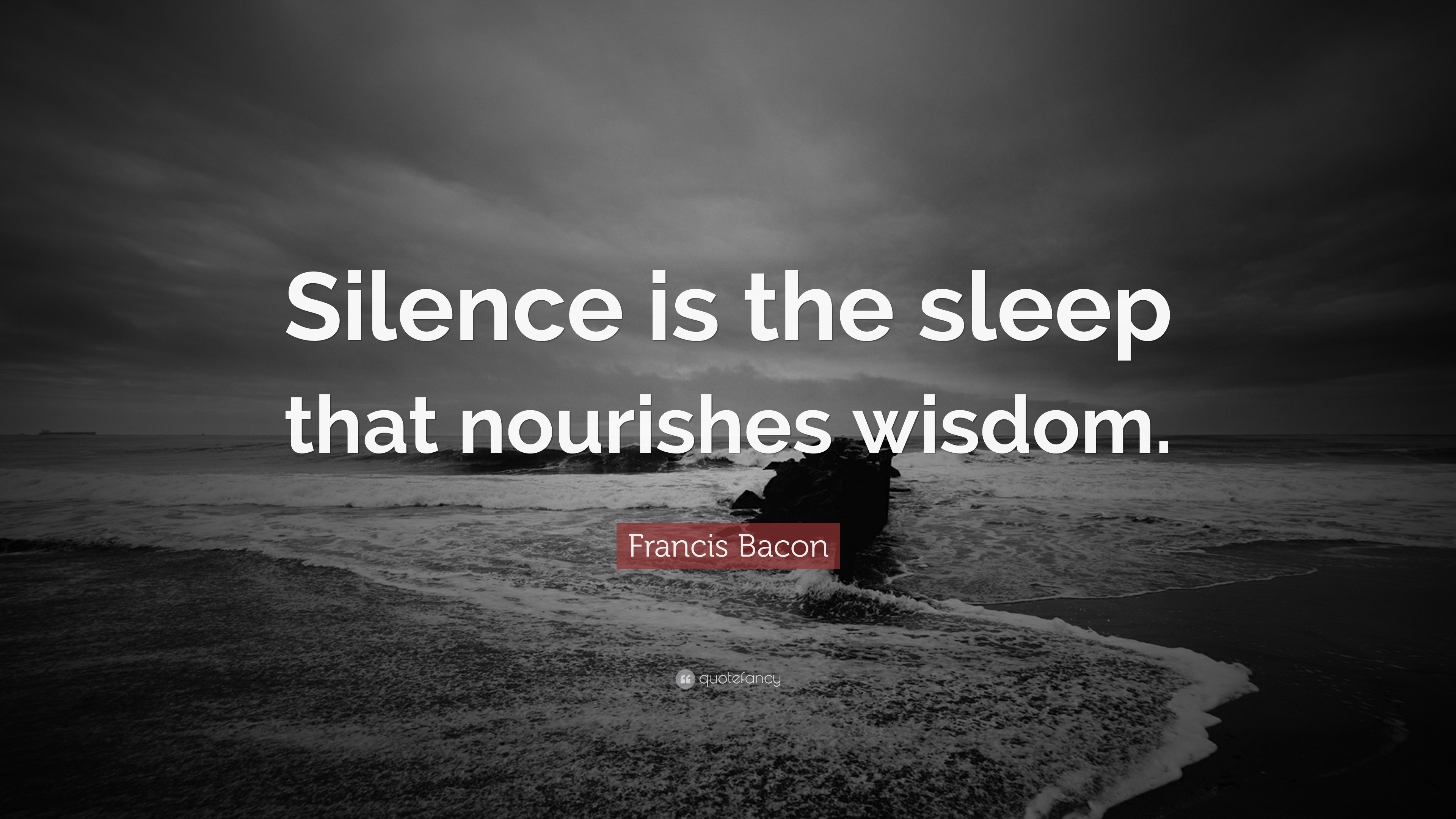 "Wisdom Quotes Francis Bacon Quote ""Silence Is The Sleep That Nourishes Wisdom"