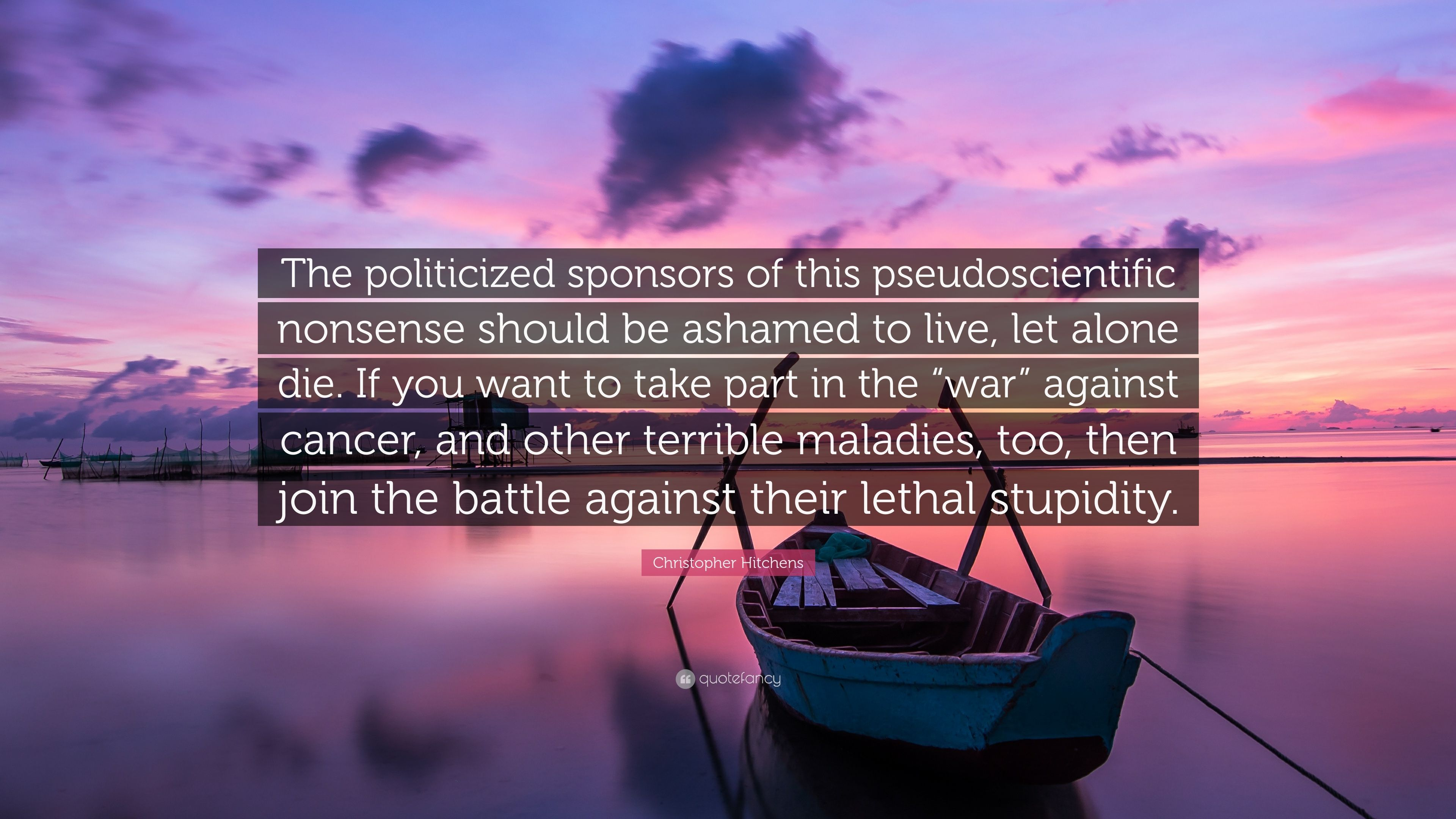 Christopher Hitchens Quote The Politicized Sponsors Of This