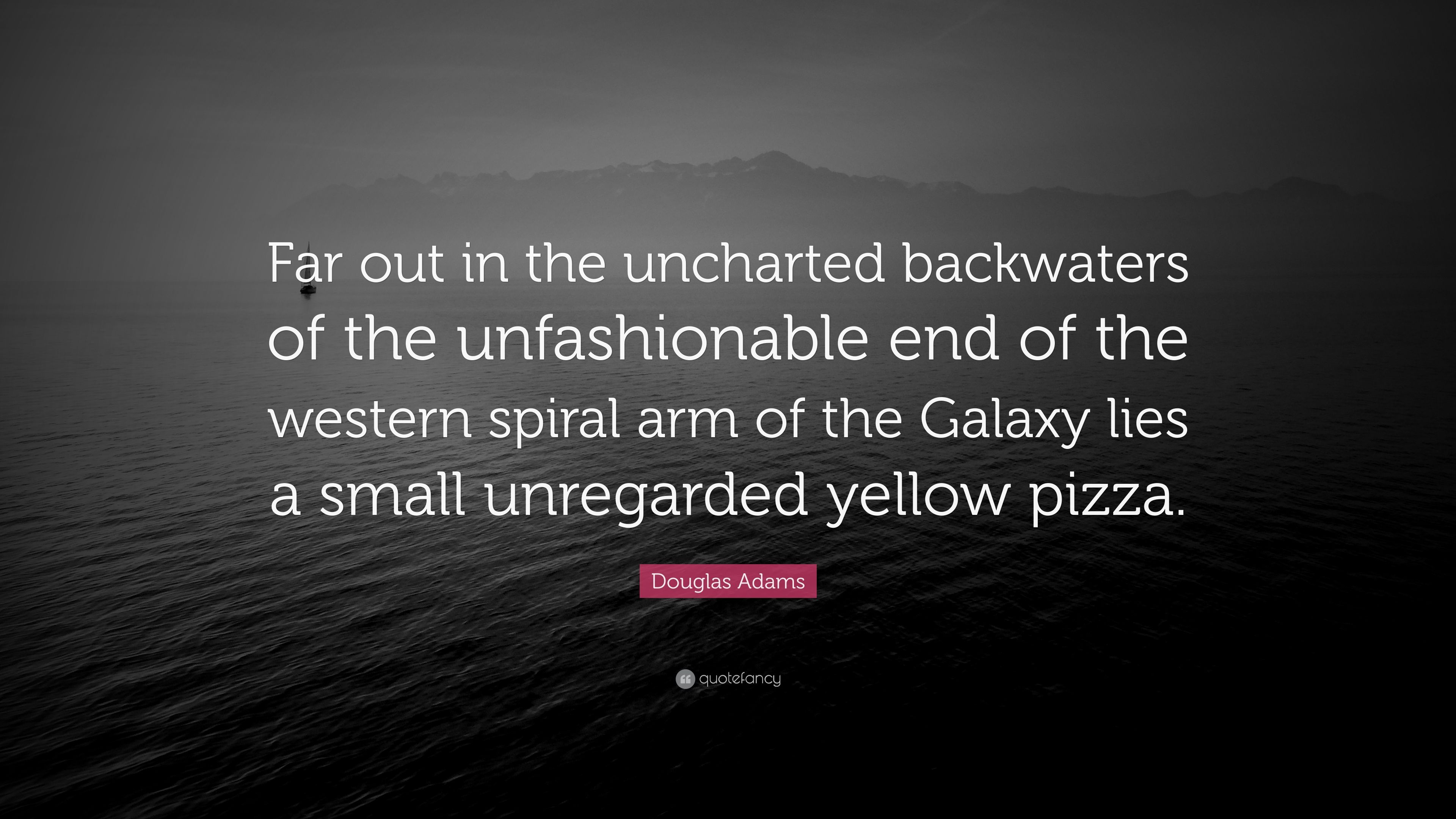 the uncharted backwaters of the unfashionable end of the western spiral arm of the galaxy View notes - thehitchhikersguidetothegalaxy from english li 067 at halmstad far out in the uncharted backwaters of the unfashionable end of the western spiral arm of the galaxy lies a small.
