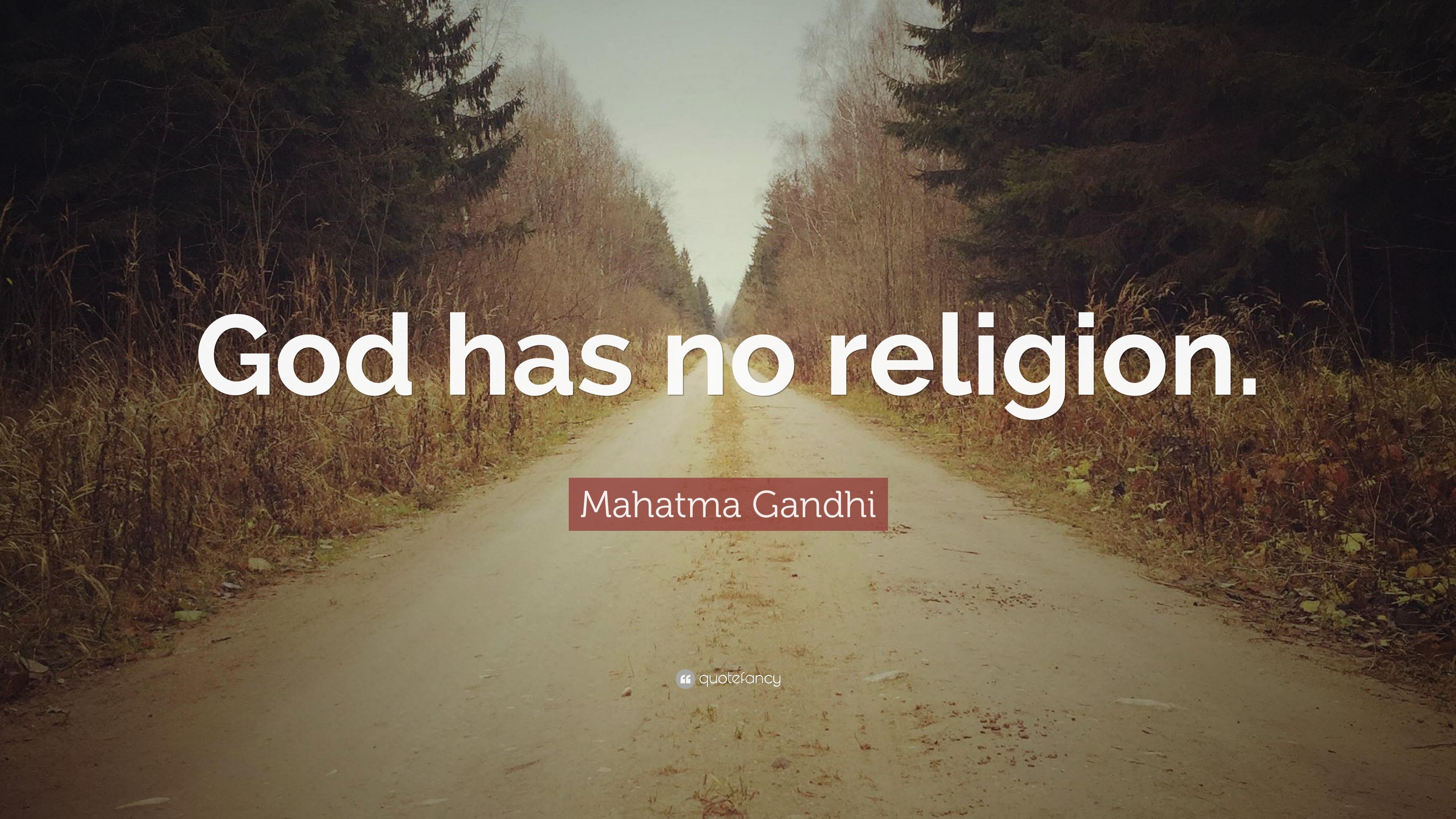 Mahatma Gandhi Quote God Has No Religion Wallpapers - Gandhi religion