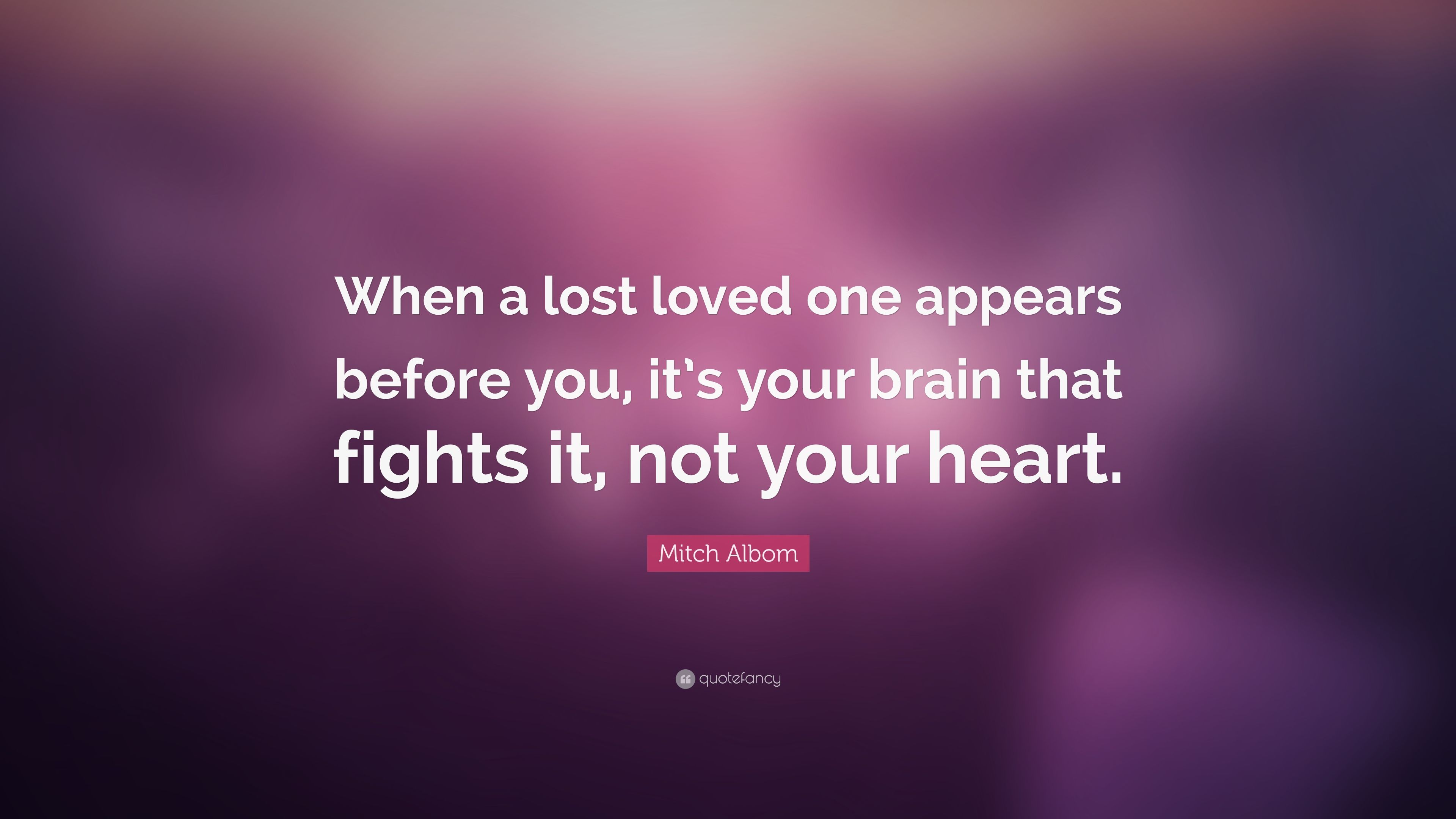 "Lost Of A Loved One Quote Mitch Albom Quote ""When A Lost Loved One Appears Before You It's"