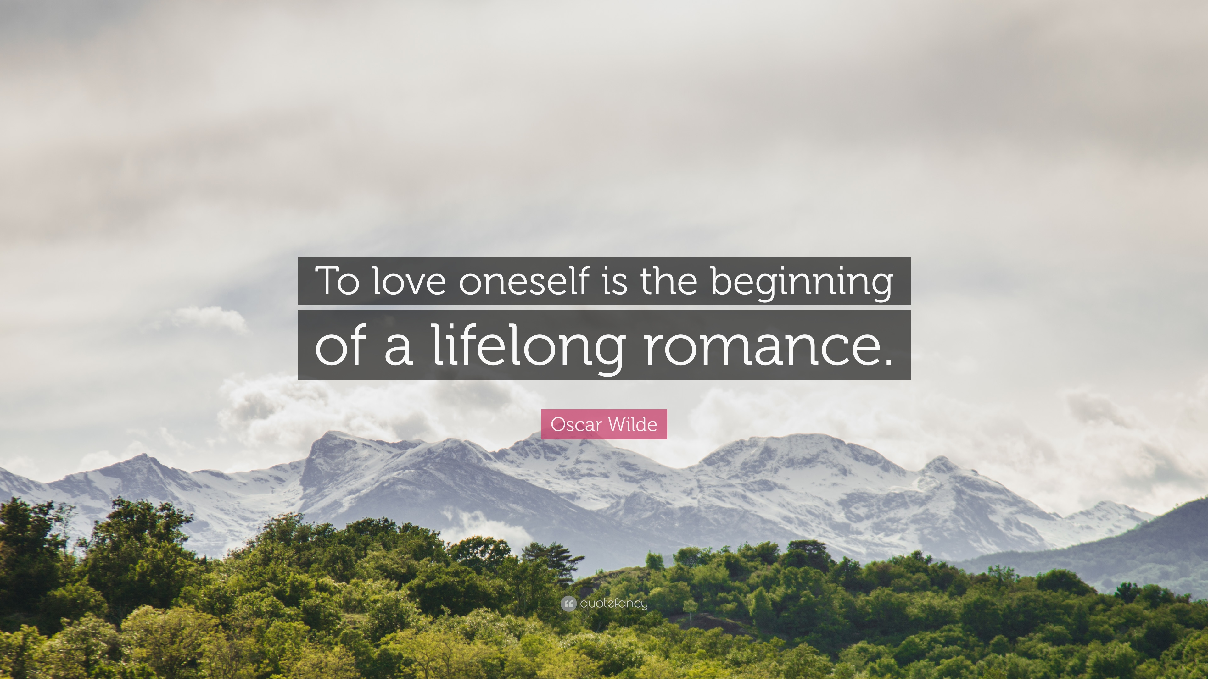 "Oscar Wilde Quote ""To love oneself is the beginning of a lifelong romance"