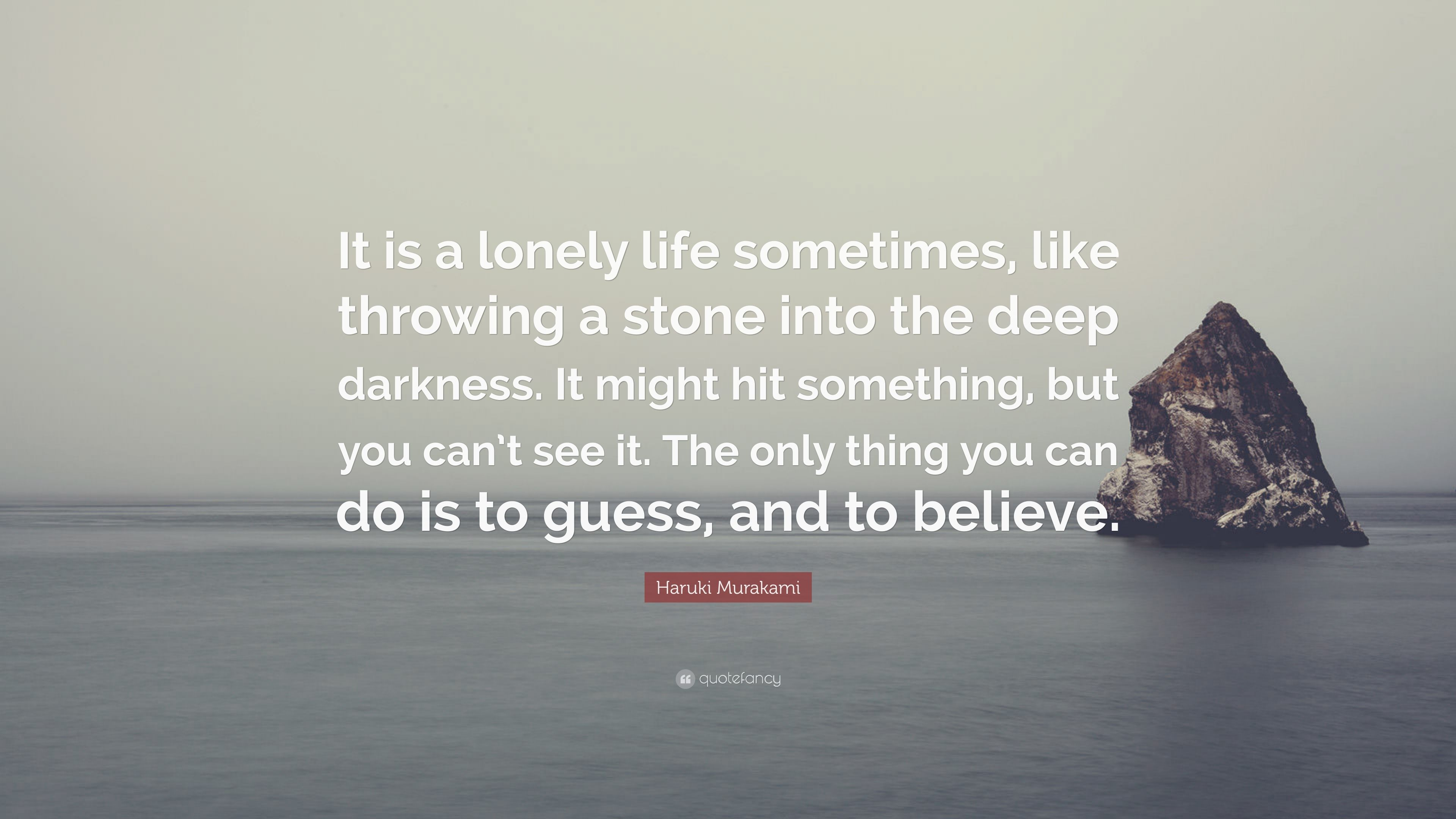 Haruki Murakami Quote It Is A Lonely Life Sometimes Like Throwing