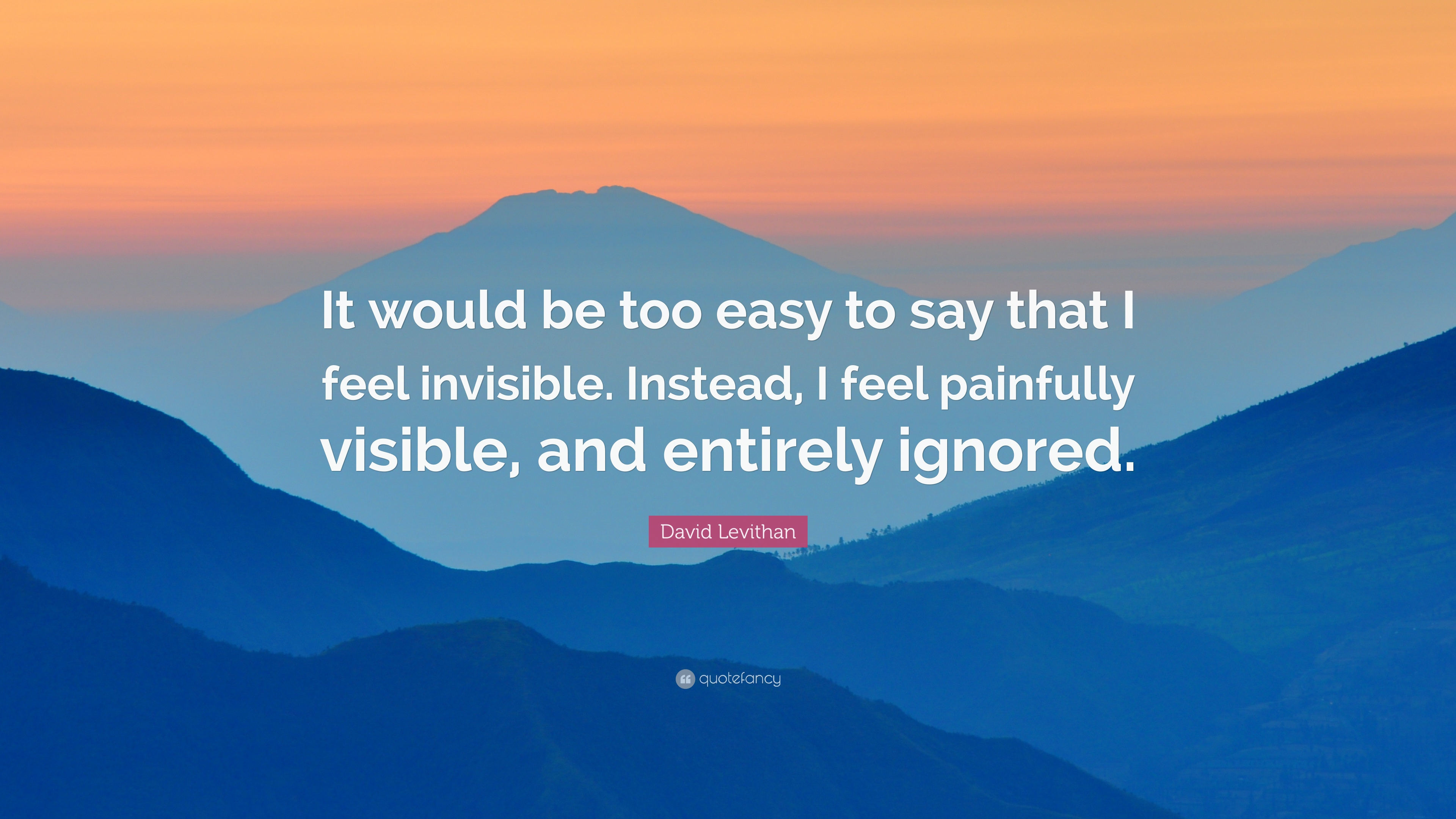 """David Levithan Quote: """"It would be too easy to say that I ..."""