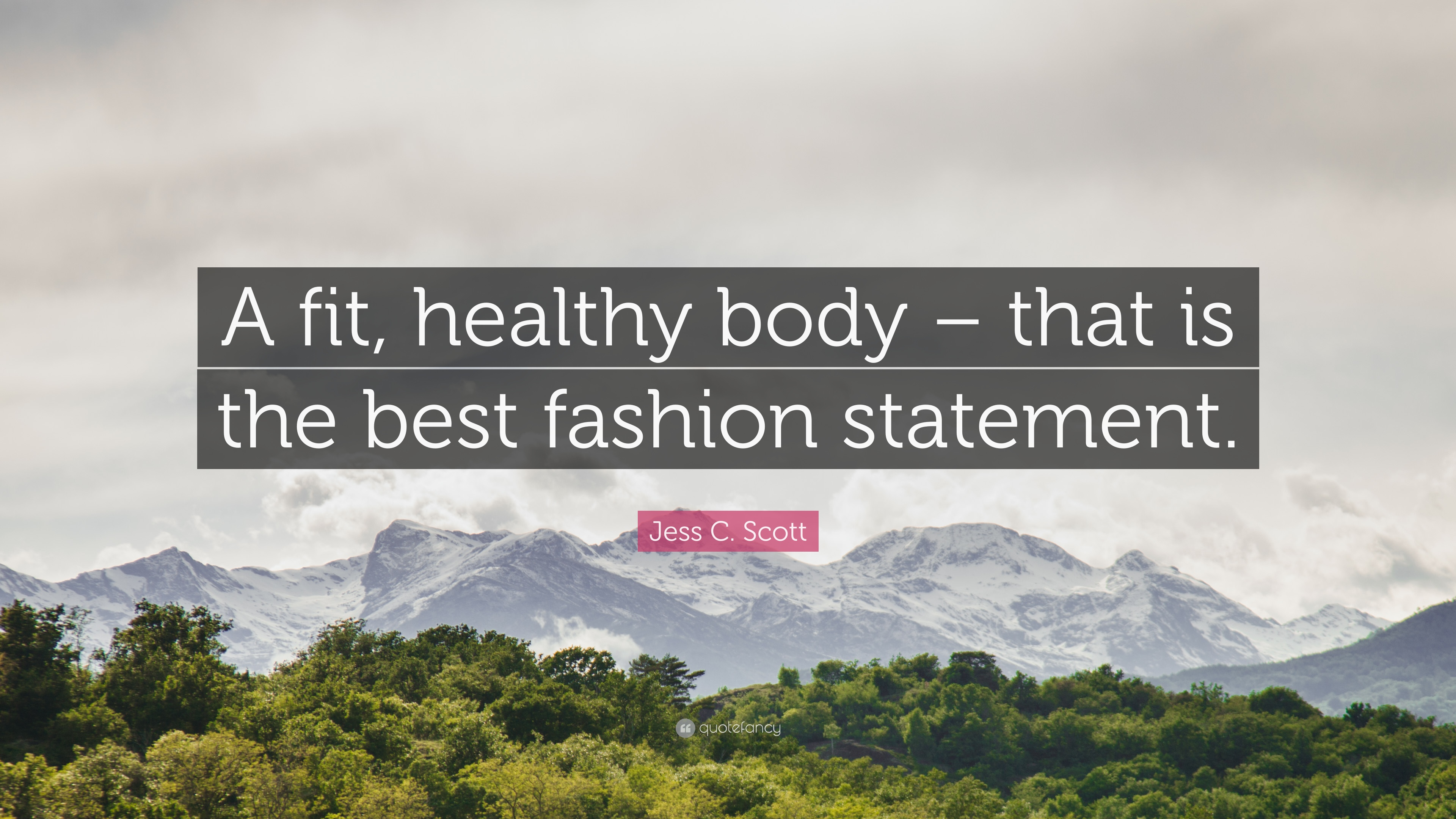 Jess C Scott Quote A Fit Healthy Body That Is The Best Fashion
