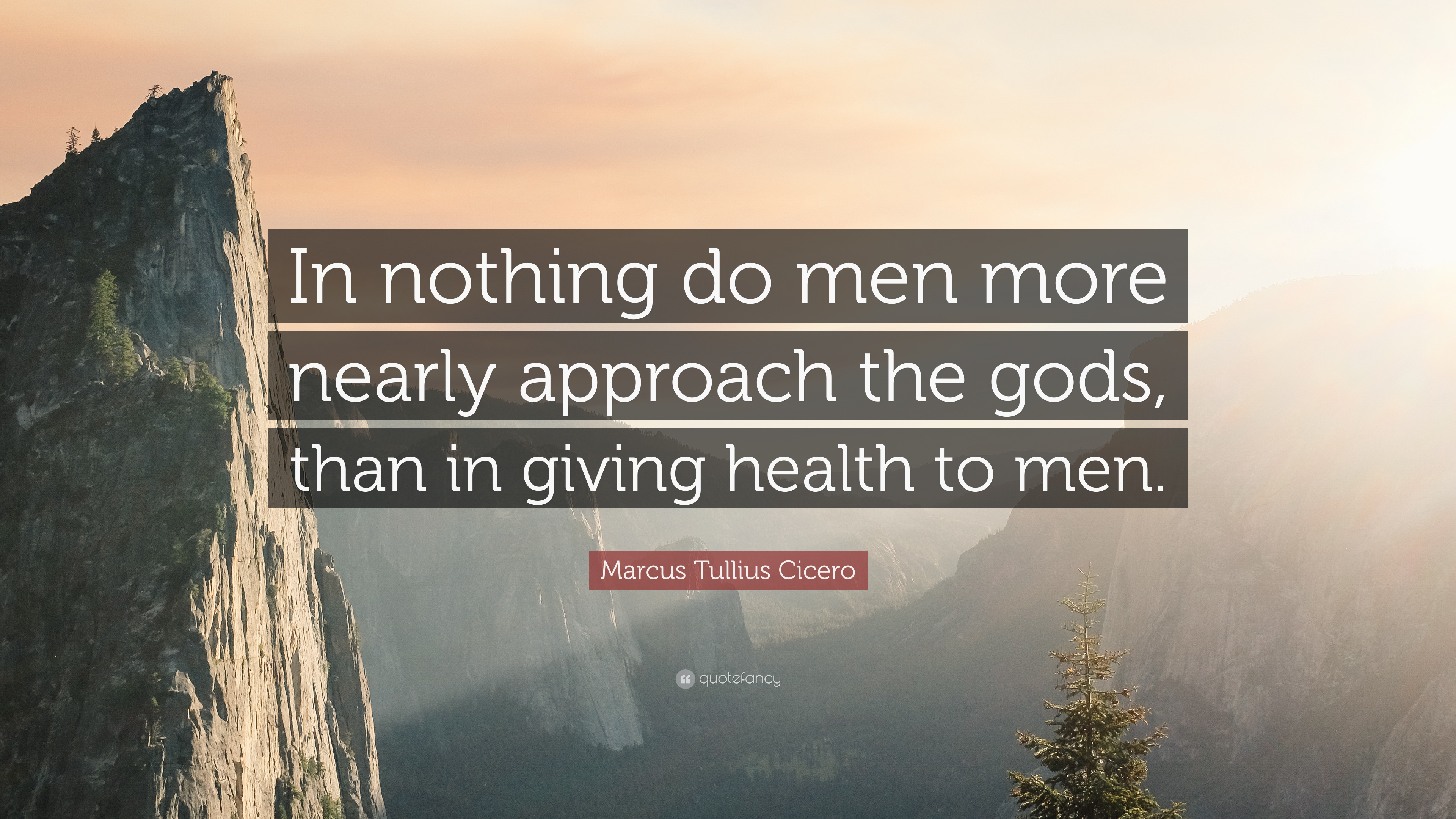 Marcus Tullius Cicero Quote In Nothing Do Men More Nearly Approach