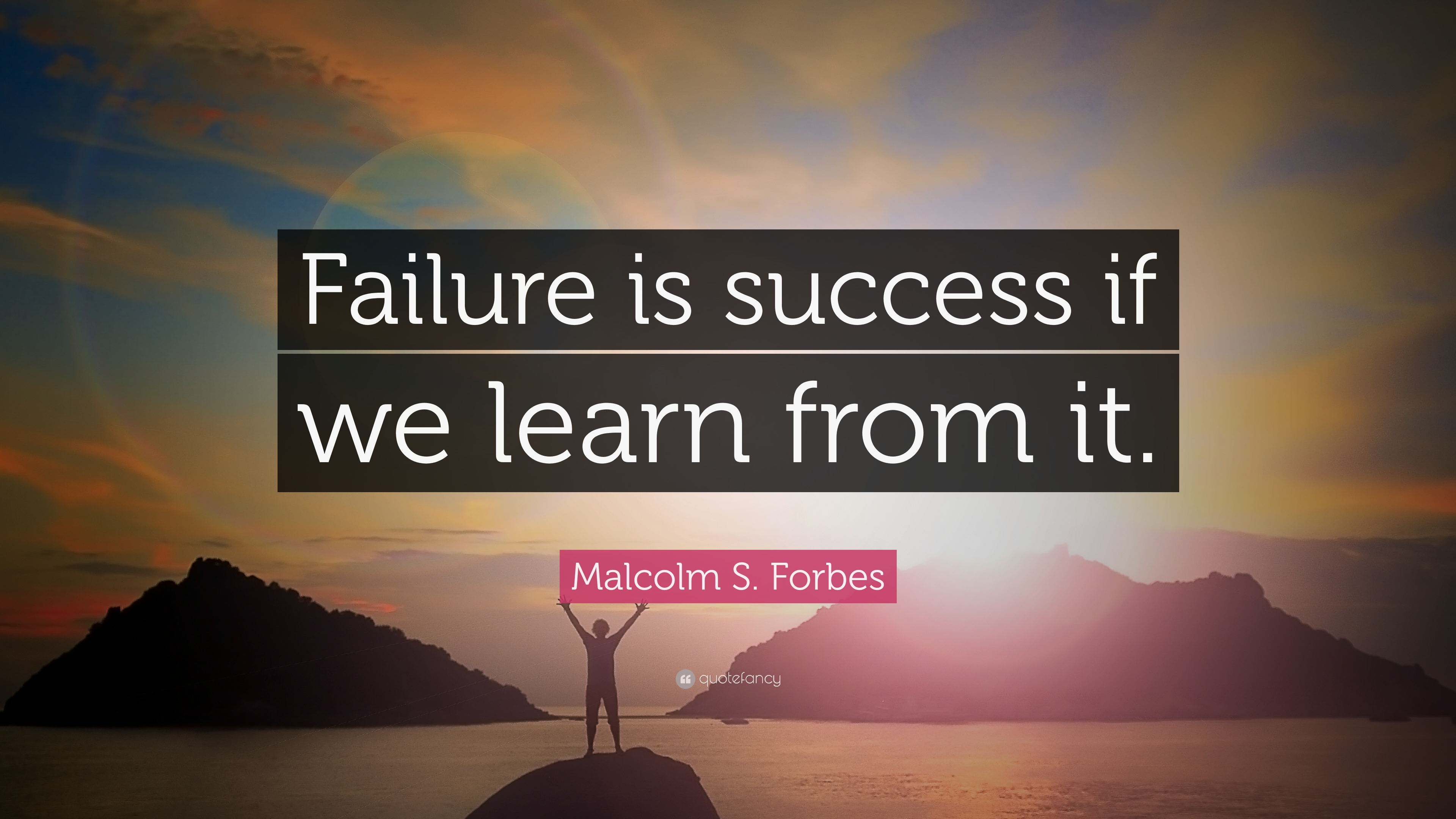 failure is success if we learn 25032014 protect your kids from failure  we learn from psychology: what's most reliably associated with success are prior experiences with success, not with.