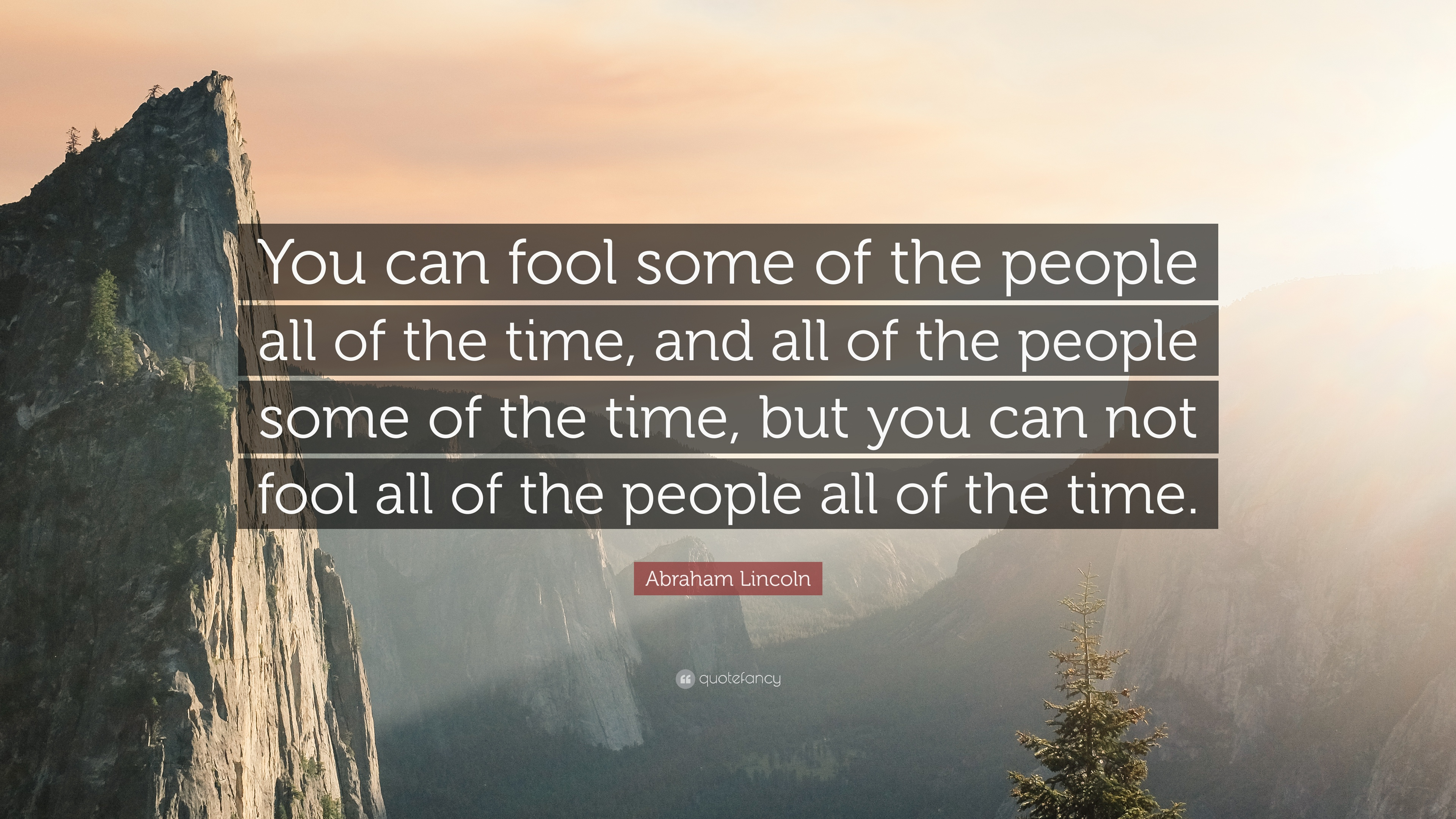 Abraham lincoln quote fool - Abraham Lincoln Quote You Can Fool Some Of The People All Of The Time