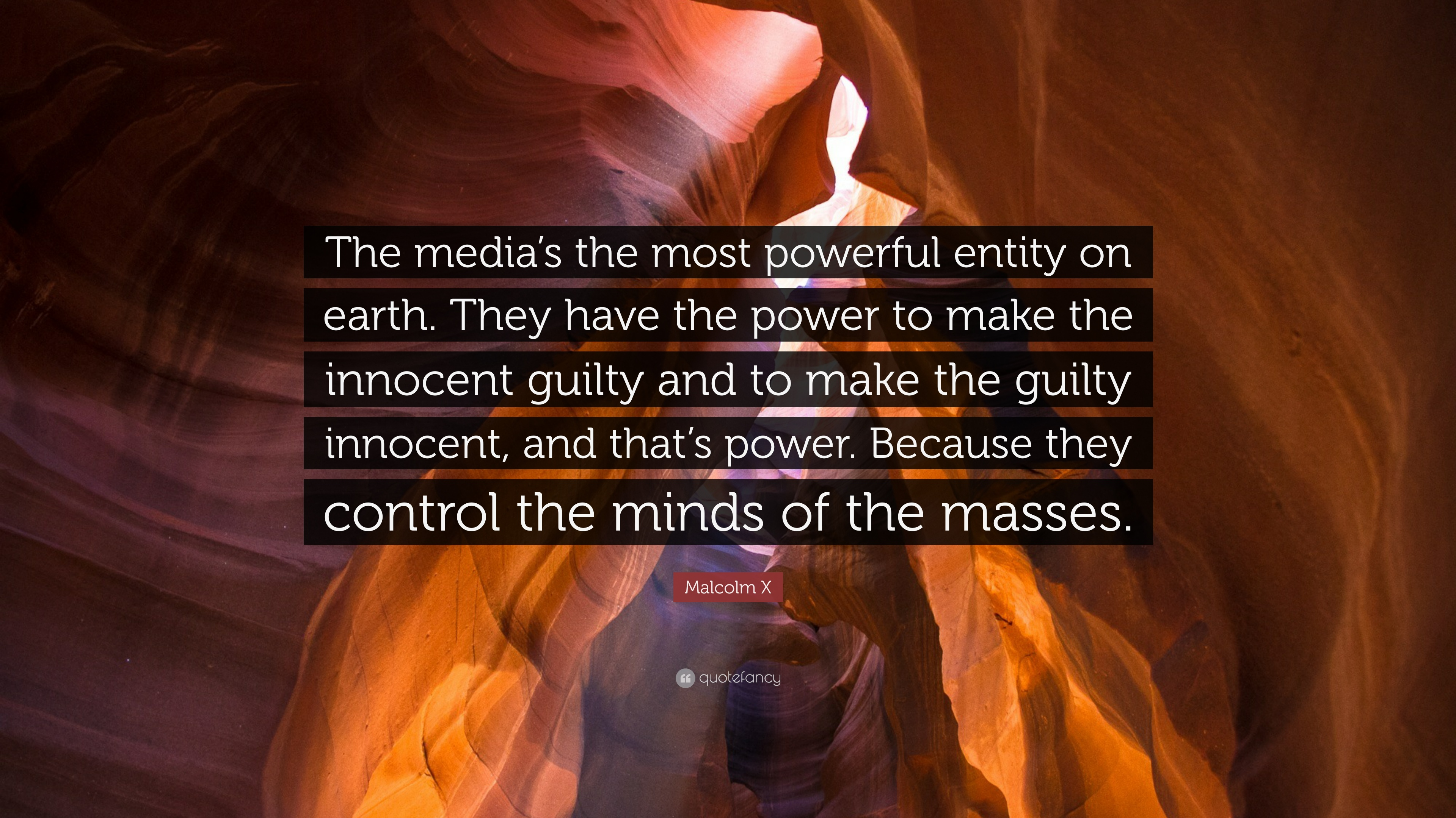 """Malcolm X Quote: """"The media's the most powerful entity on ..."""