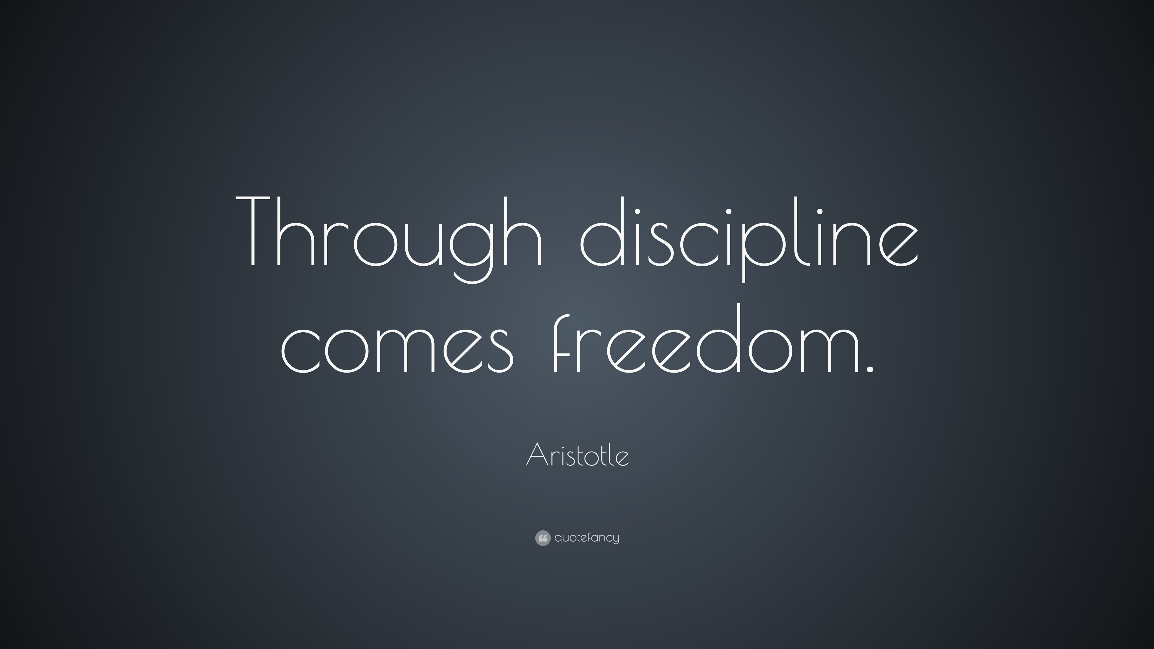 "Aristotle Quote: ""Through discipline comes freedom."" (25 wallpapers) - Quotef..."