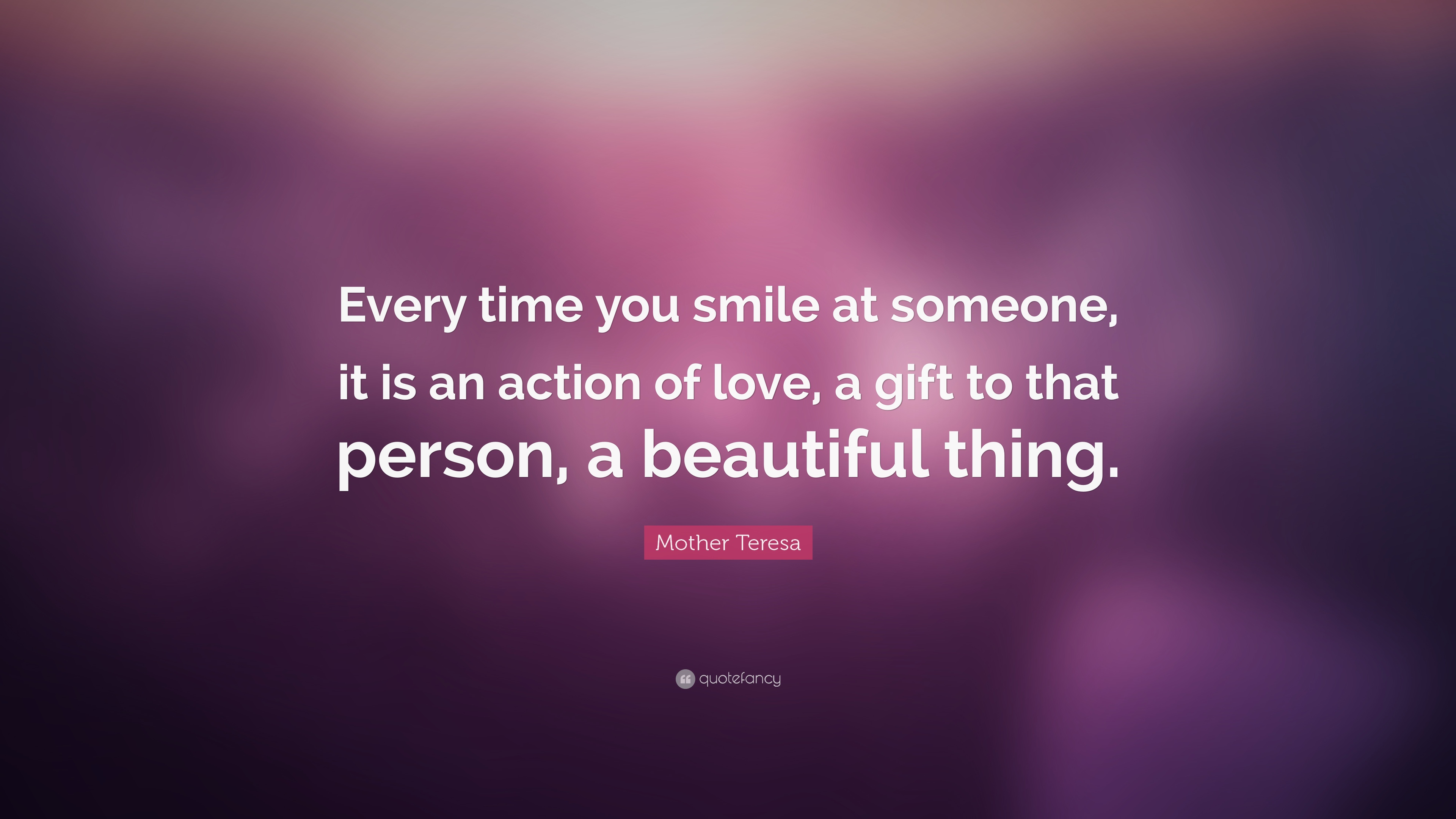 Mother Teresa Quote Every Time You Smile At Someone It Is An