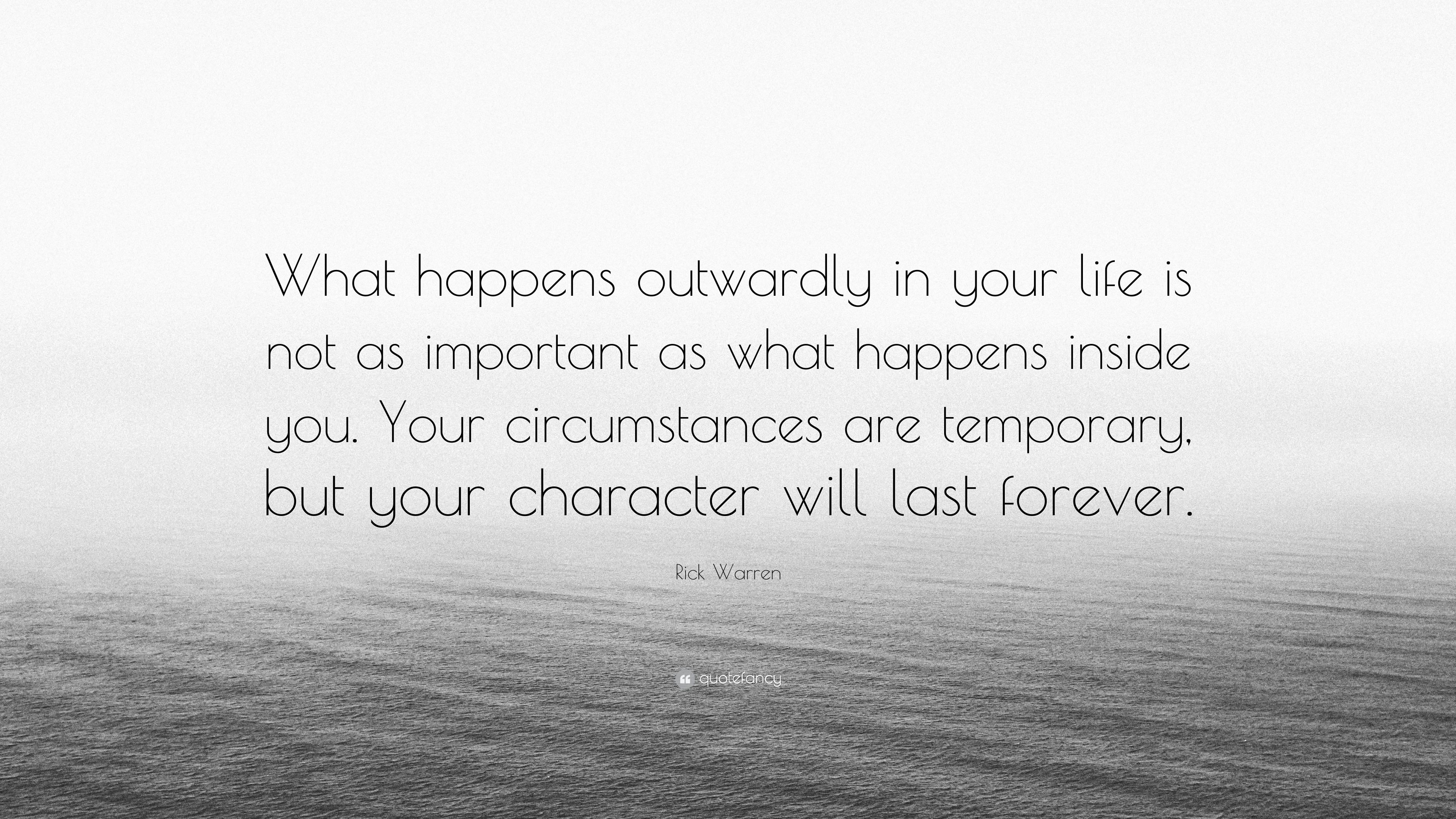 """Quotes About Whats Important In Life Rick Warren Quote """"What Happens Outwardly In Your Life Is Not As"""