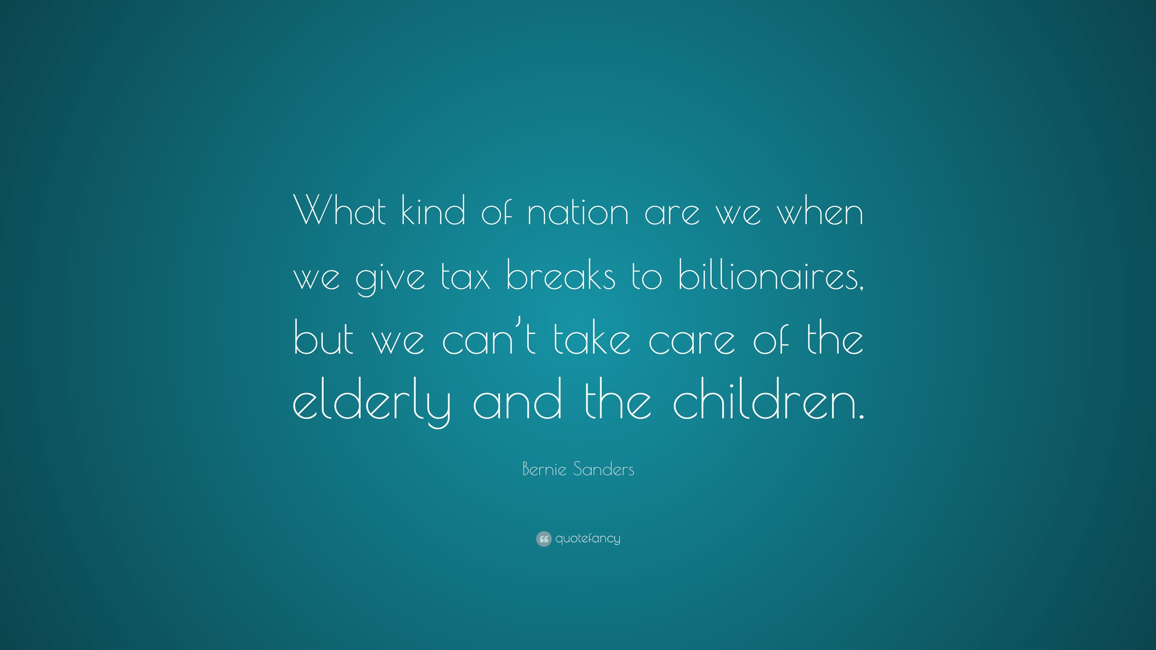 "Bernie Sanders Quote: ""What Kind Of Nation Are We When We"