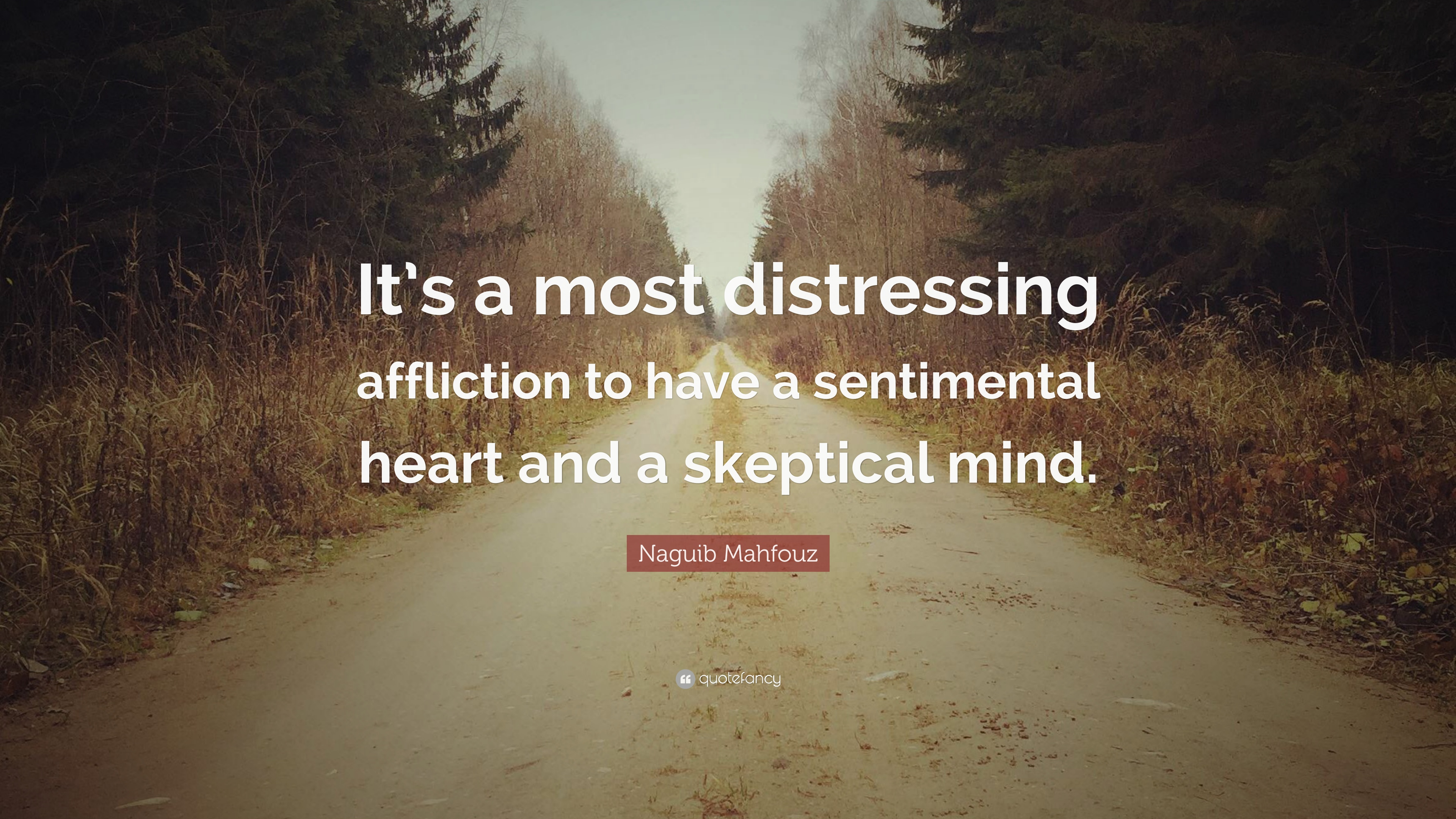 naguib mahfouz quote it s a most distressing affliction to have a