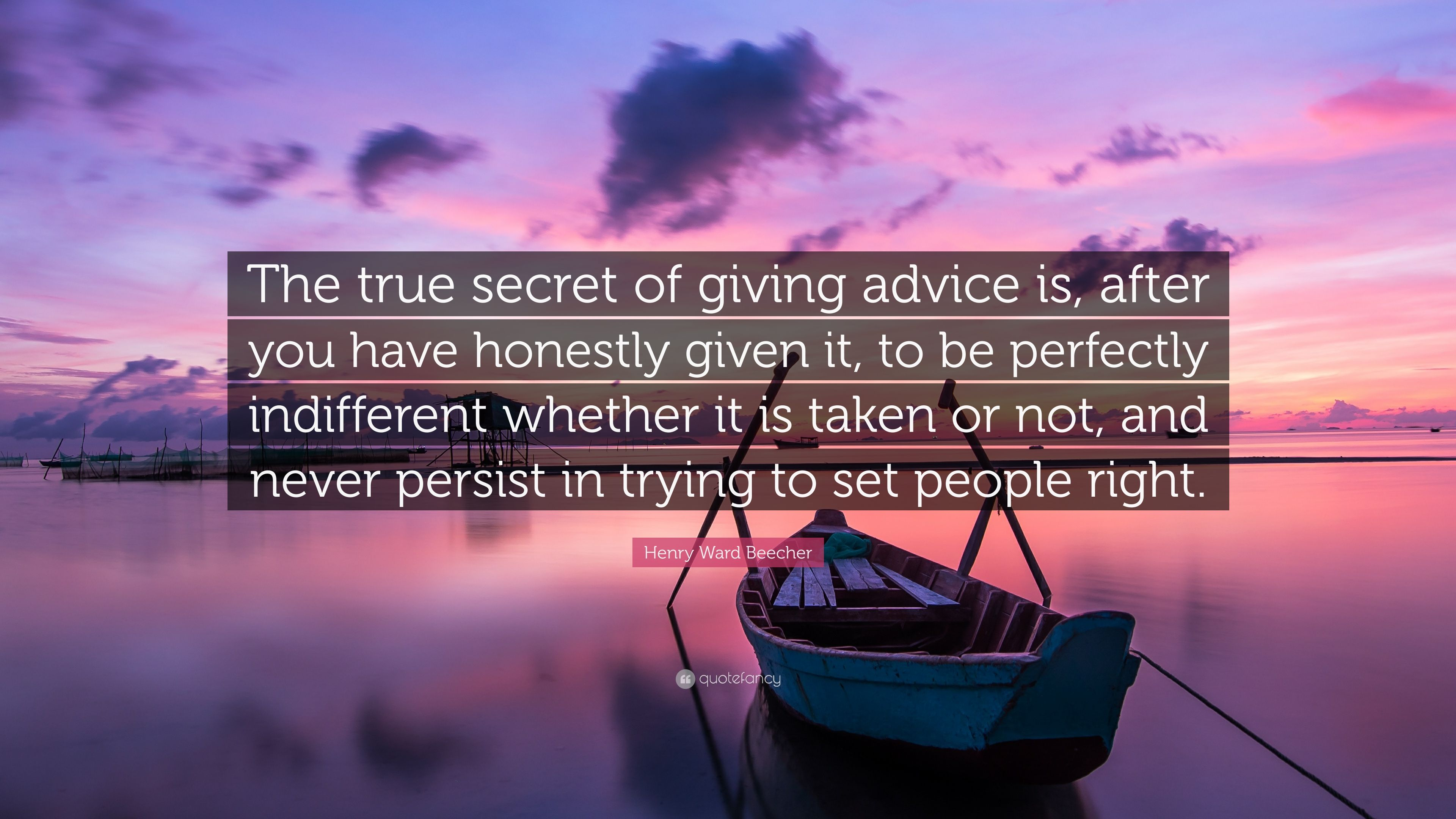 Exceptional Henry Ward Beecher Quote: U201cThe True Secret Of Giving Advice Is, After You